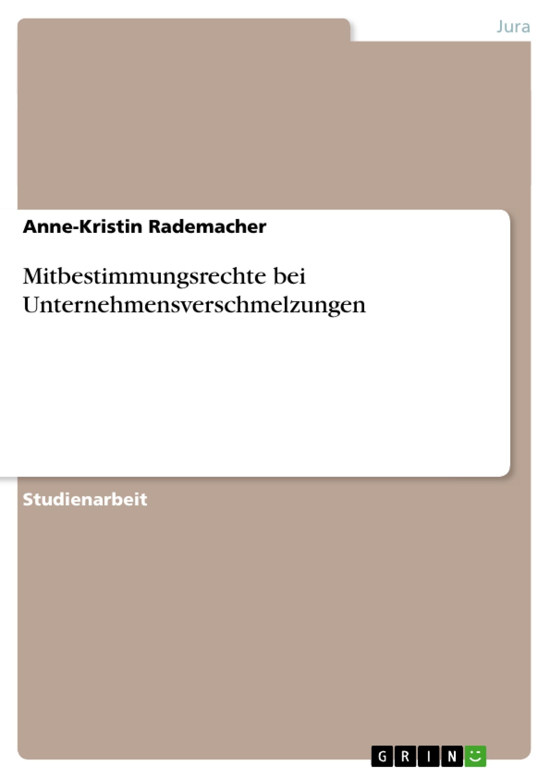 Titel: Mitbestimmungsrechte bei Unternehmensverschmelzungen