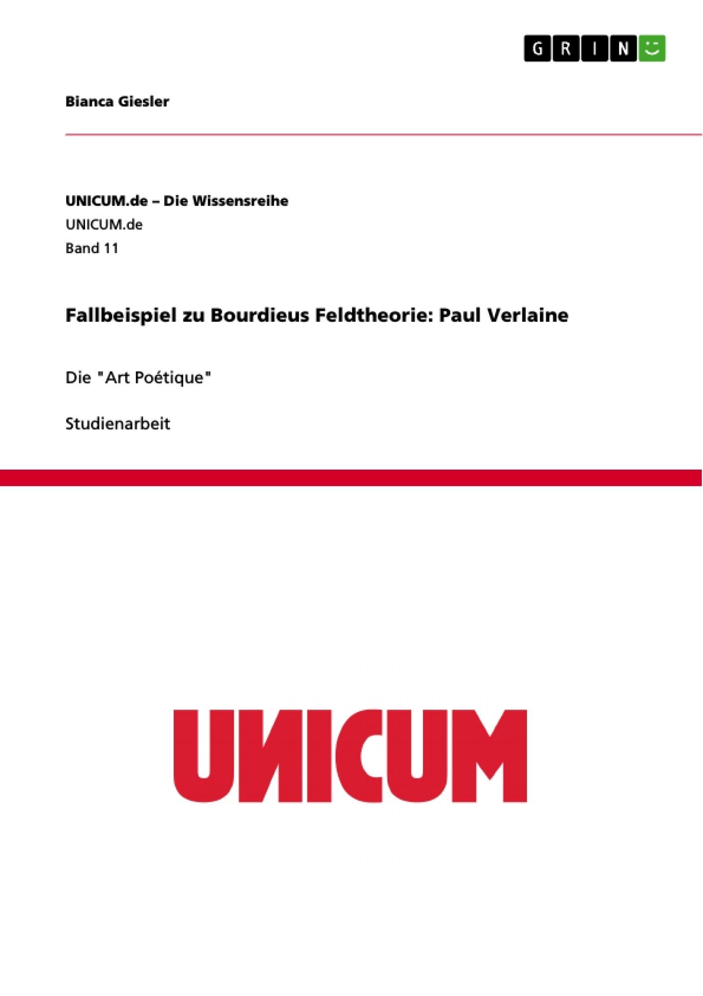Titel: Fallbeispiel zu Bourdieus Feldtheorie: Paul Verlaine