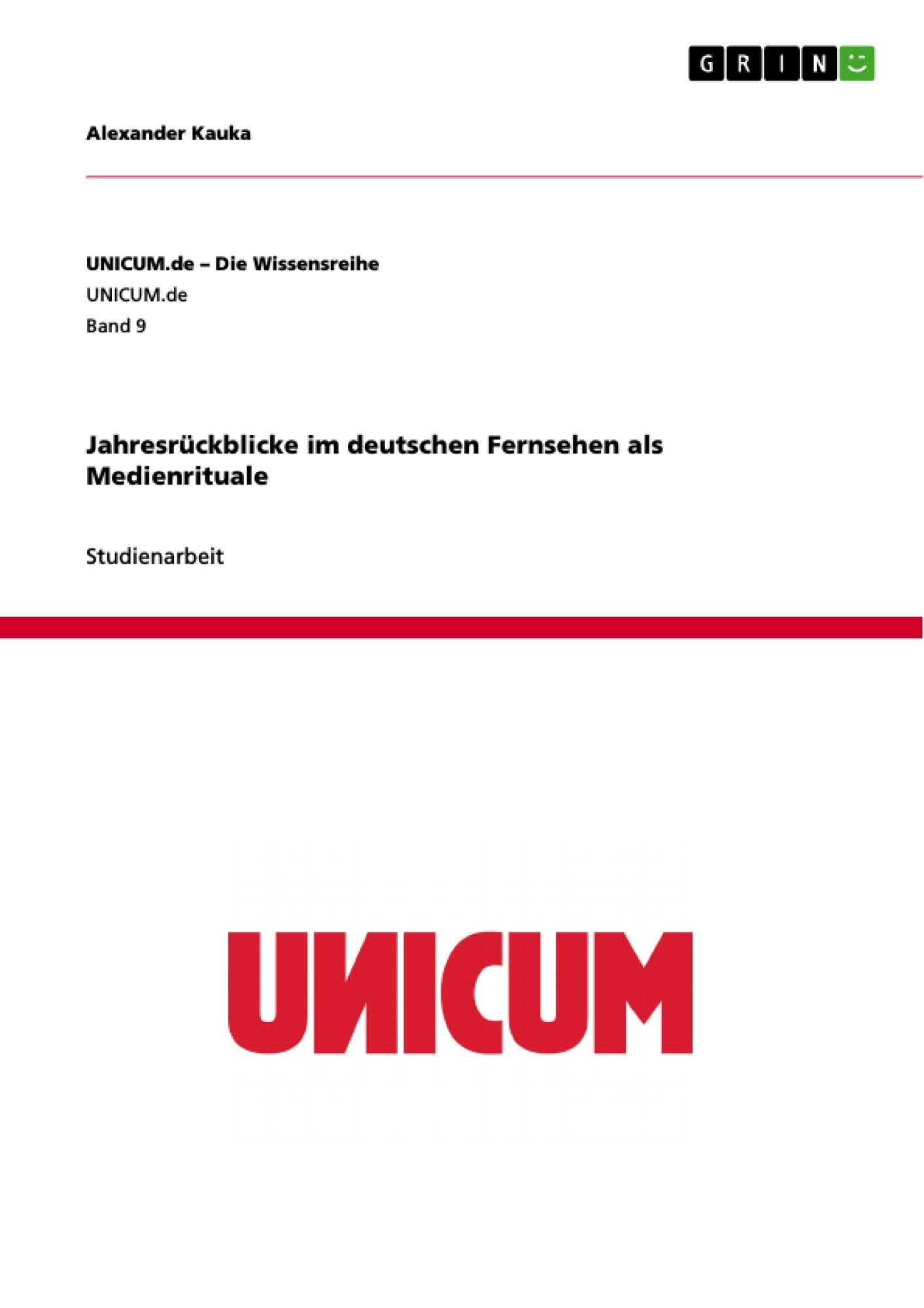 Titel: Jahresrückblicke im deutschen Fernsehen als Medienrituale