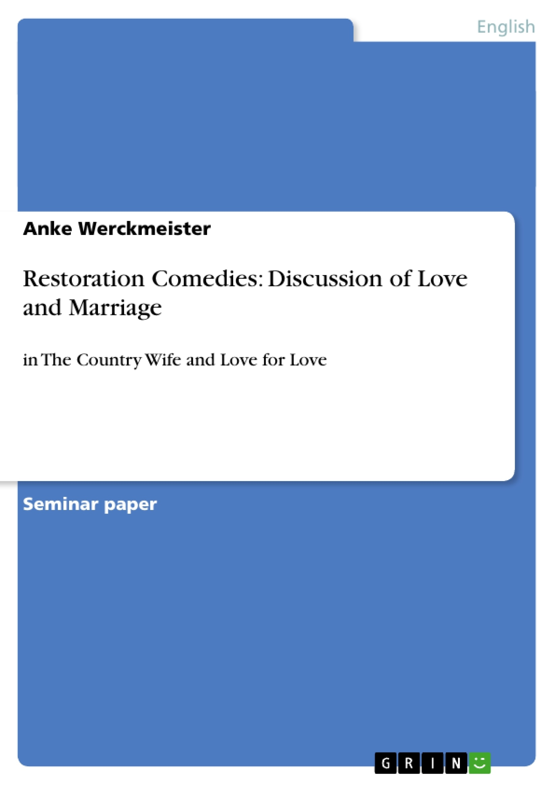 Title: Restoration Comedies: Discussion of Love and Marriage