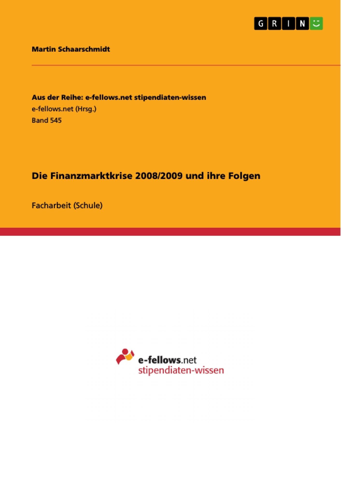 Die Finanzmarktkrise 2008/2009 und ihre Folgen | Masterarbeit ...