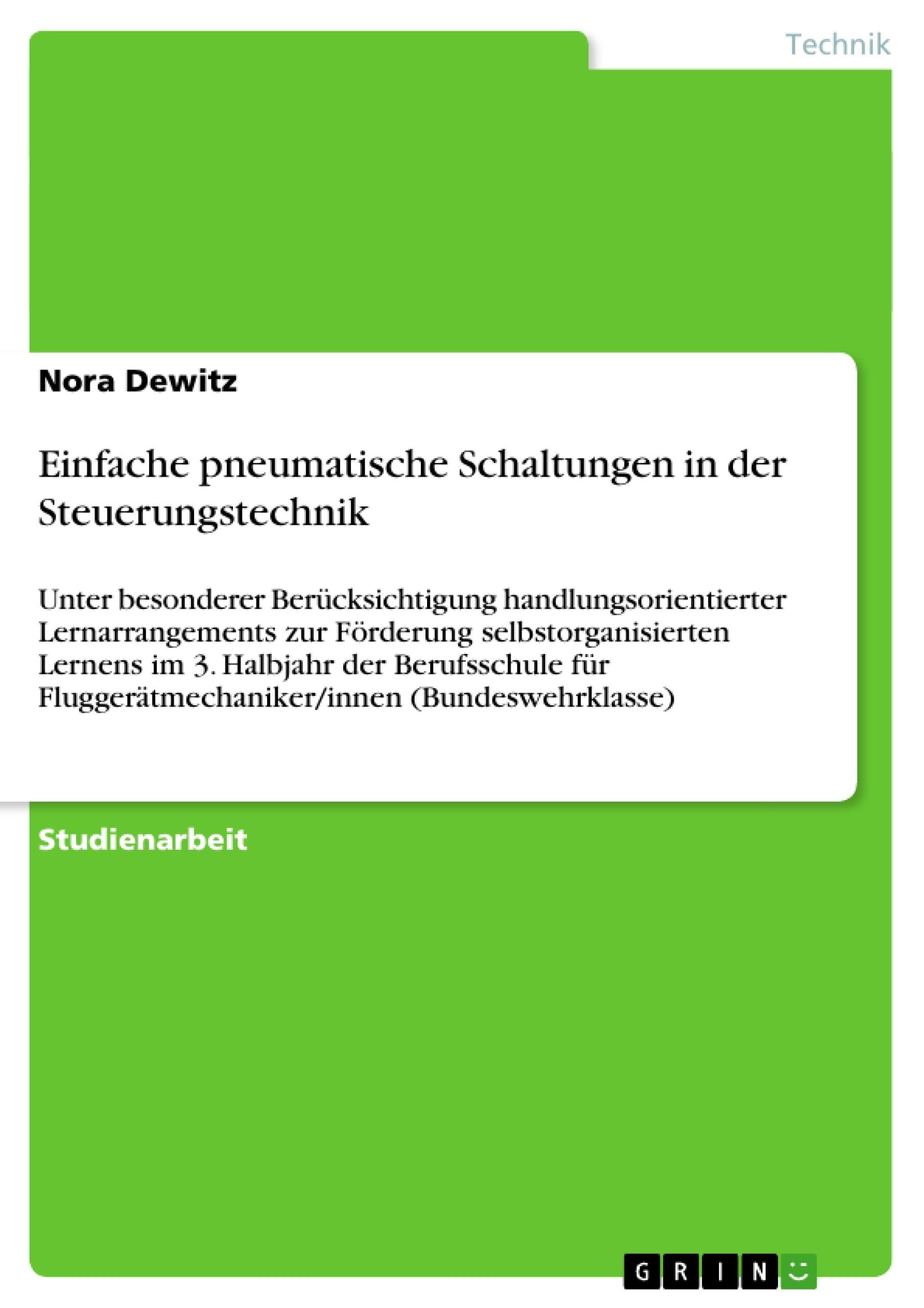 Titel: Einfache pneumatische Schaltungen in der Steuerungstechnik
