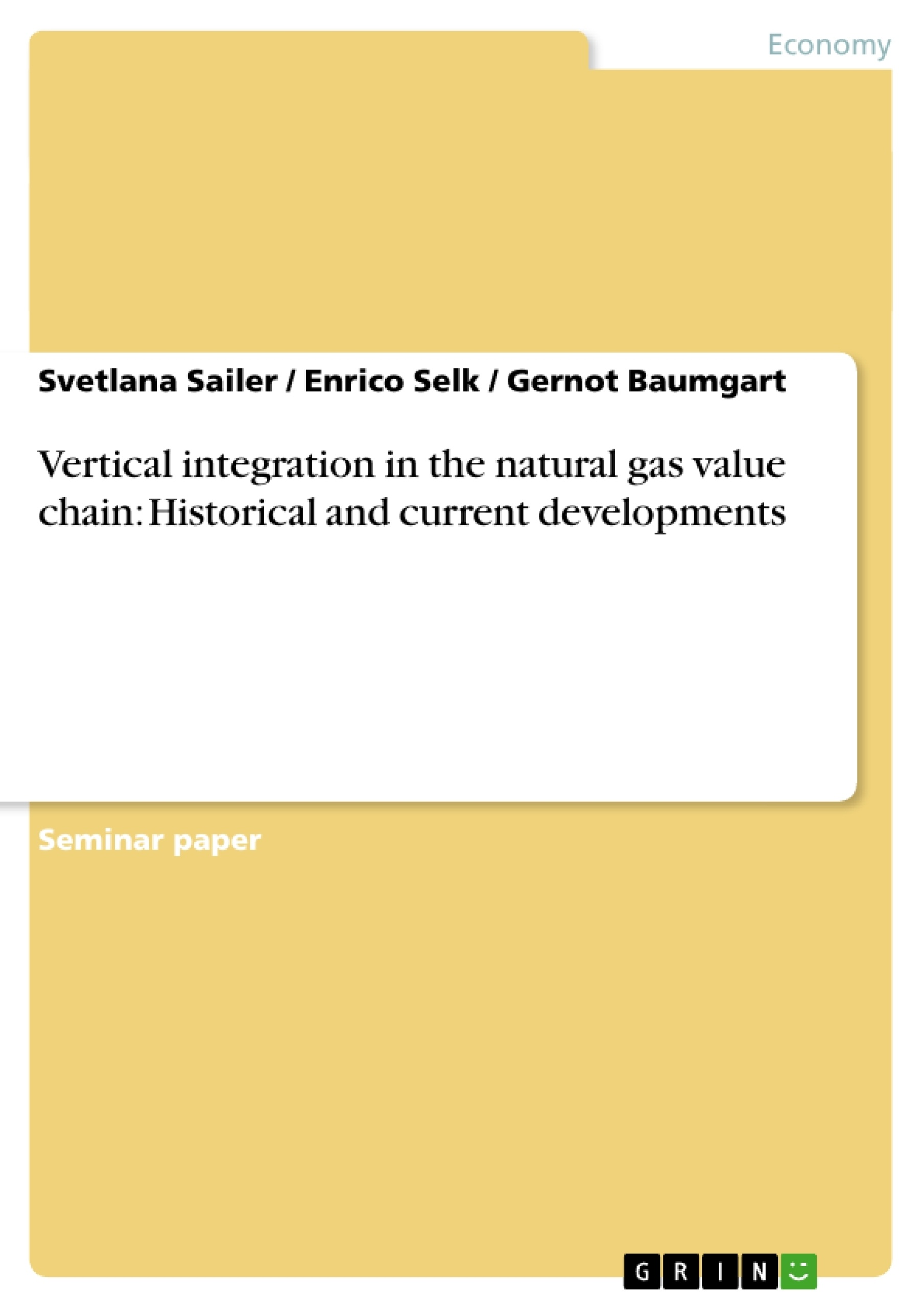 Title: Vertical integration in the natural gas value chain: Historical and current developments