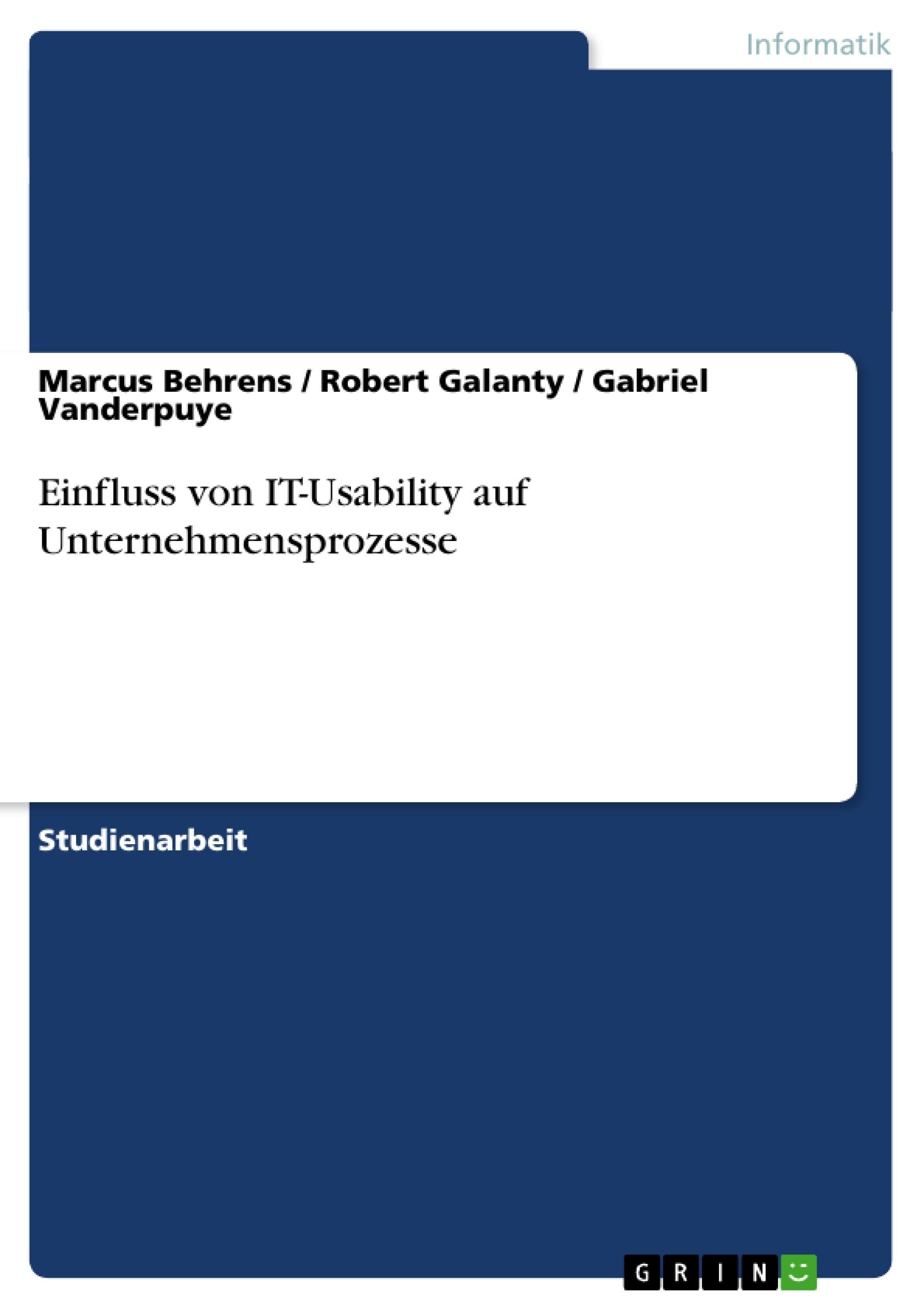 Titel: Einfluss von IT-Usability auf Unternehmensprozesse
