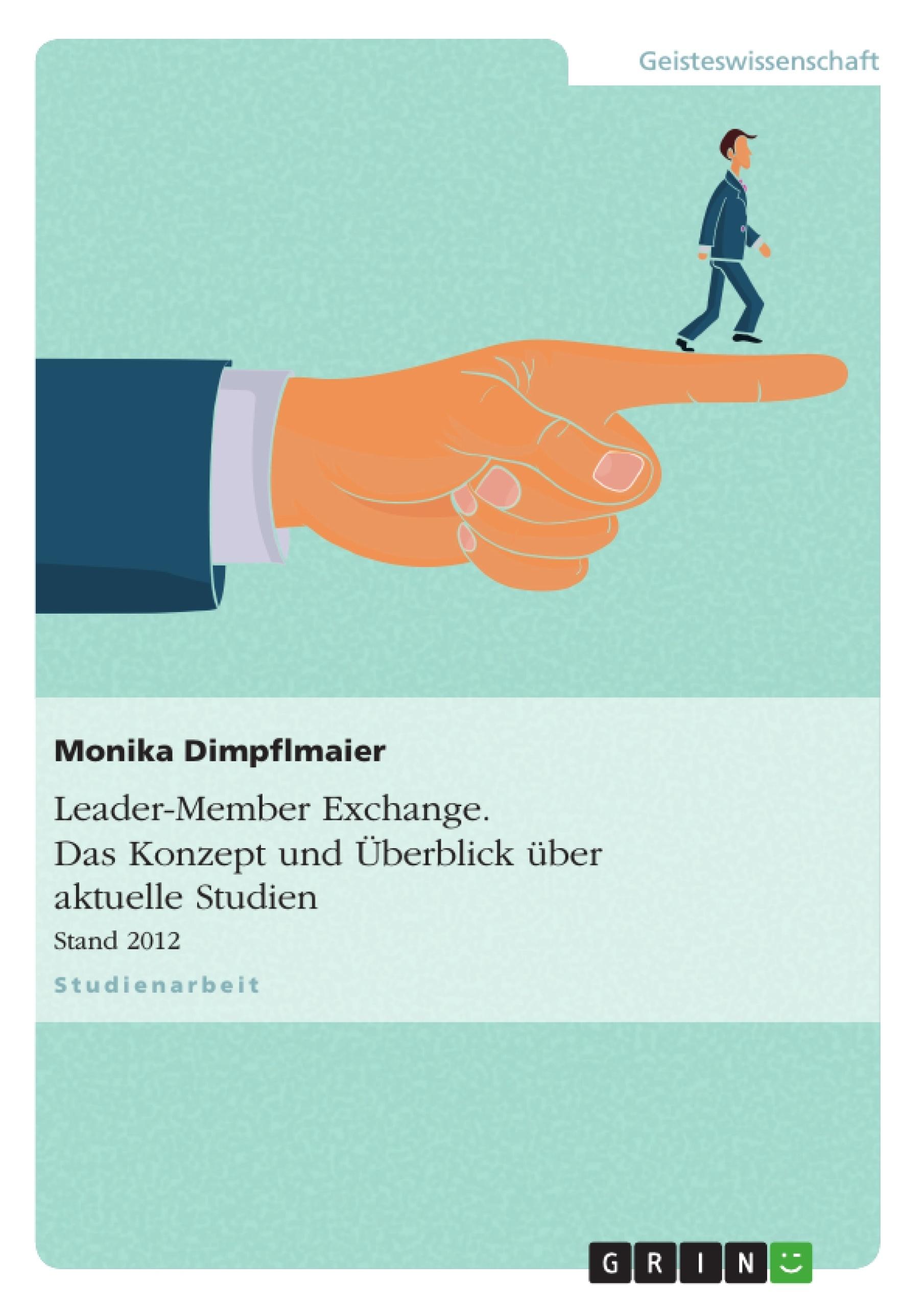 Titel: Leader-Member Exchange. Konzept und Überblick aktueller Studien