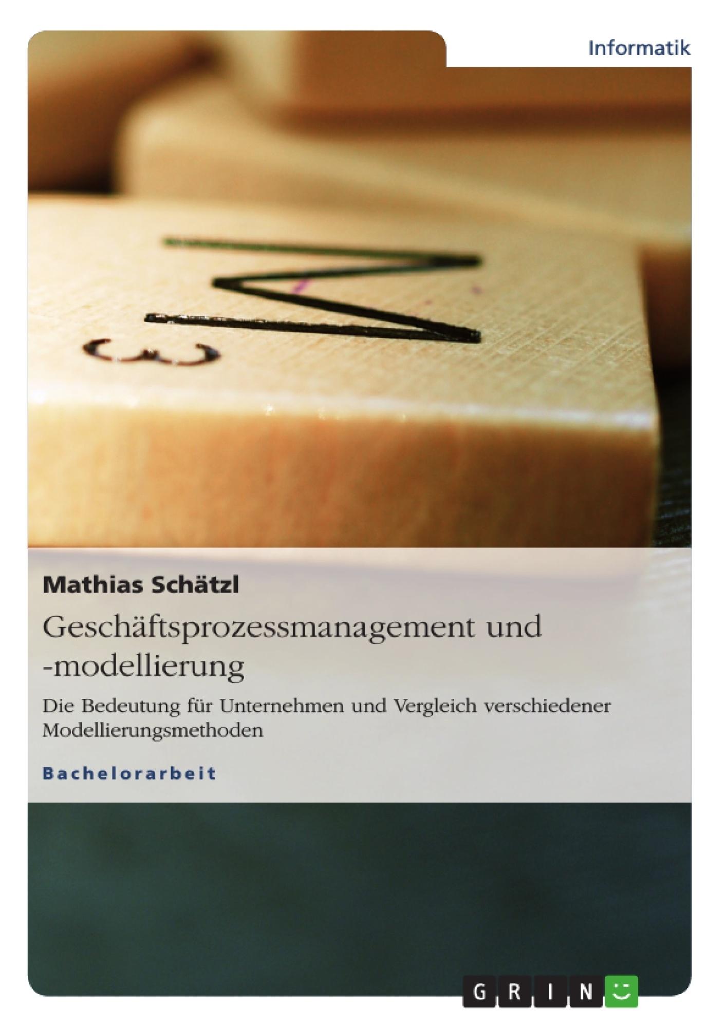 Titel: Geschäftsprozessmanagement und -modellierung