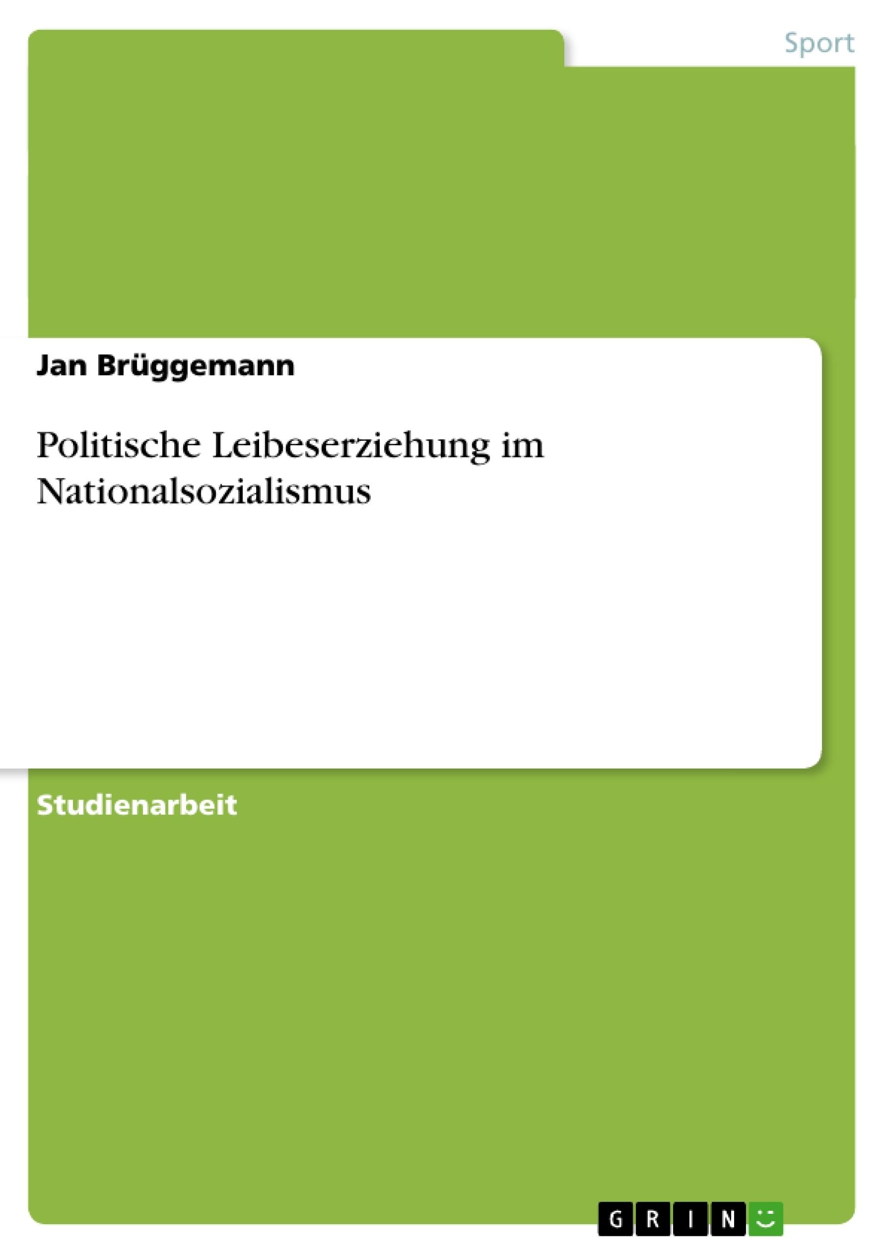 Titel: Politische Leibeserziehung im Nationalsozialismus