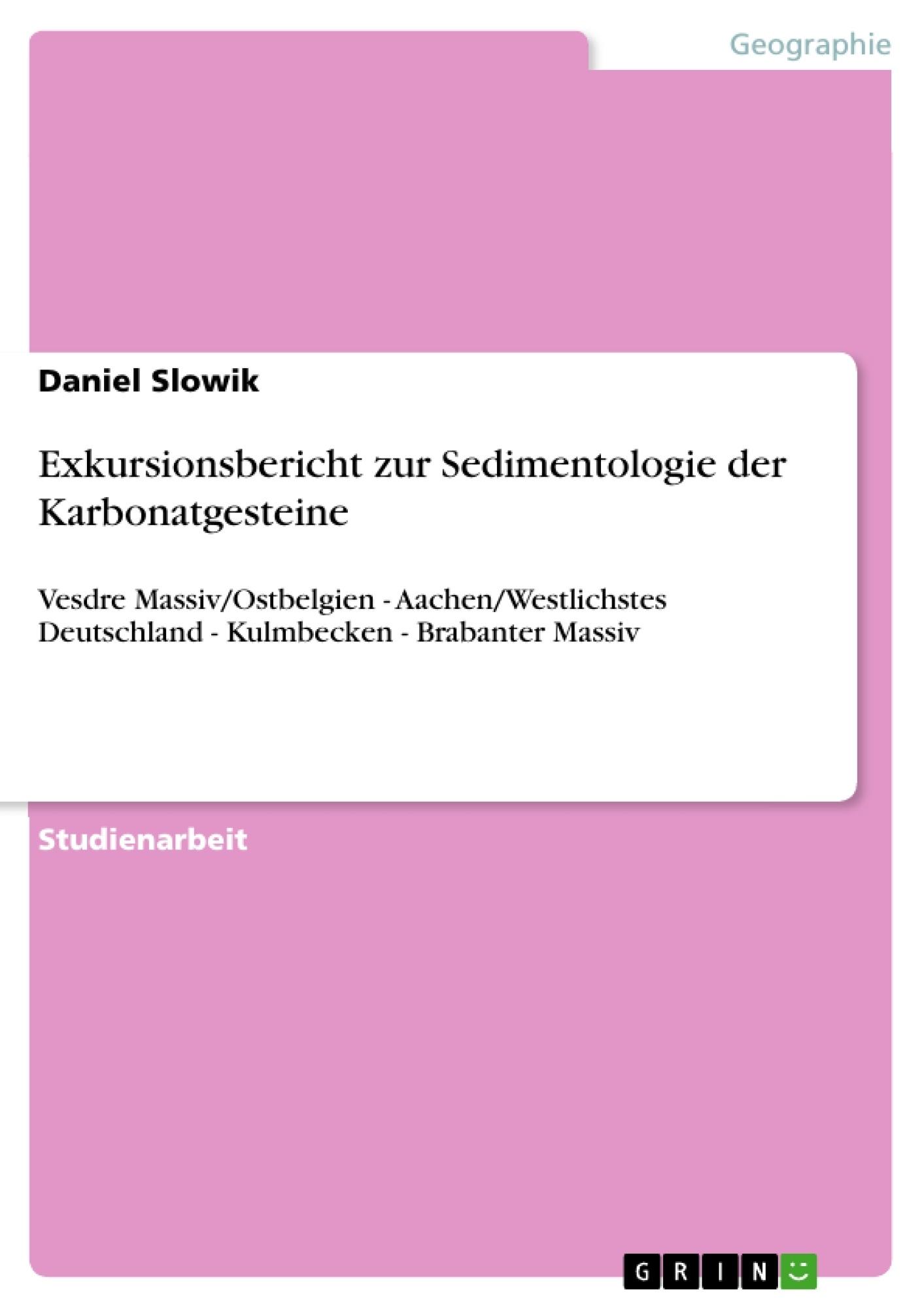 Titel: Exkursionsbericht zur Sedimentologie der Karbonatgesteine