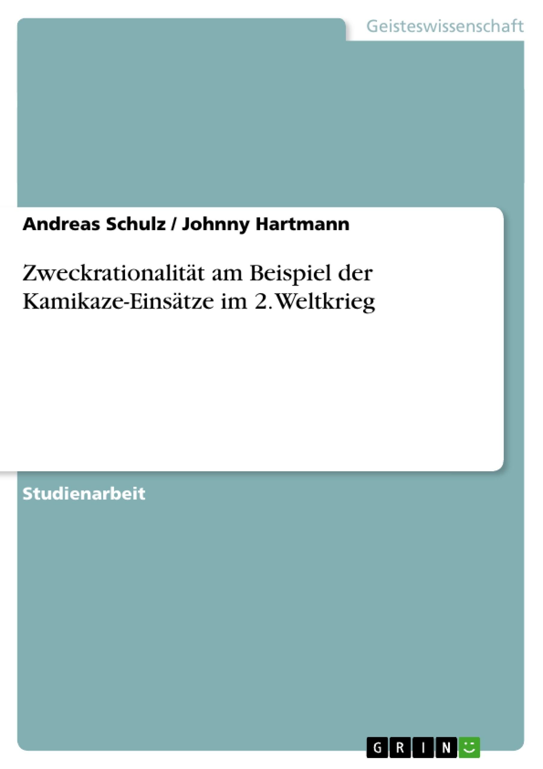 Titel: Zweckrationalität am Beispiel der Kamikaze-Einsätze im 2. Weltkrieg