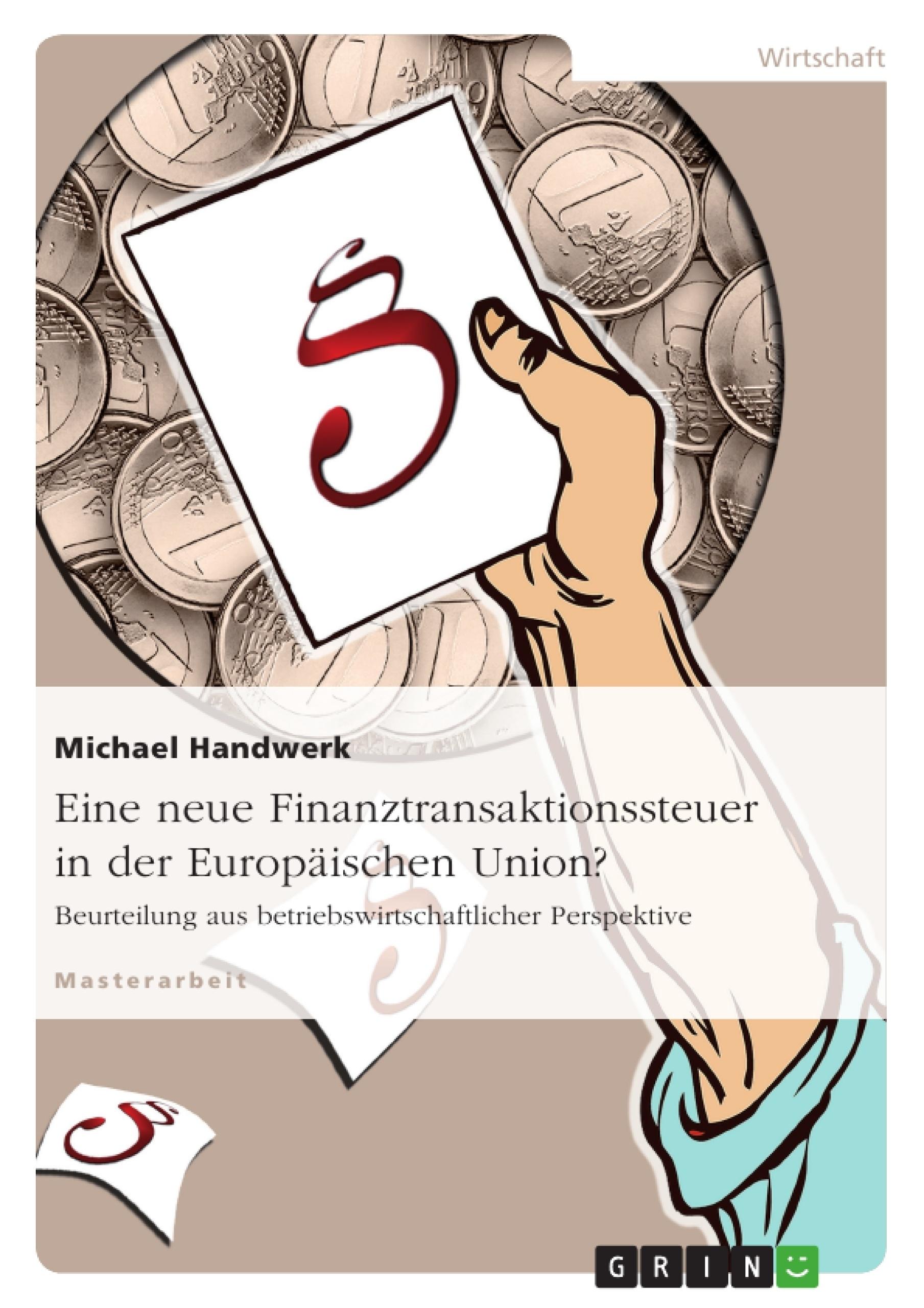 Titel: Eine neue Finanztransaktionssteuer  in der Europäischen Union?