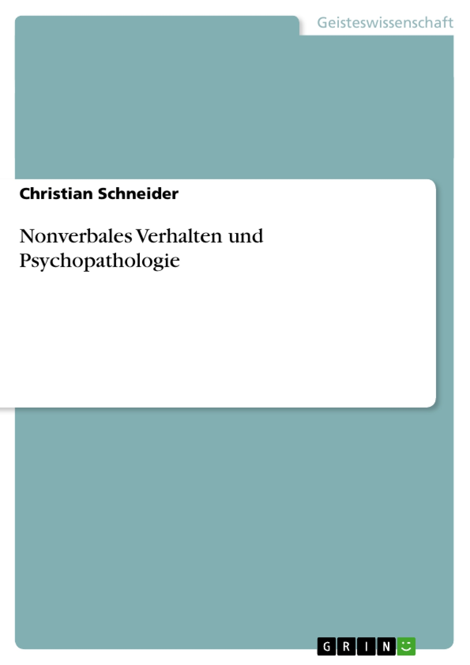 Titel: Nonverbales Verhalten und Psychopathologie
