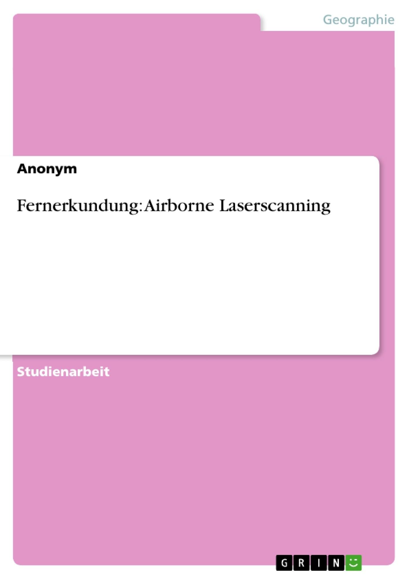 Titel: Fernerkundung: Airborne Laserscanning
