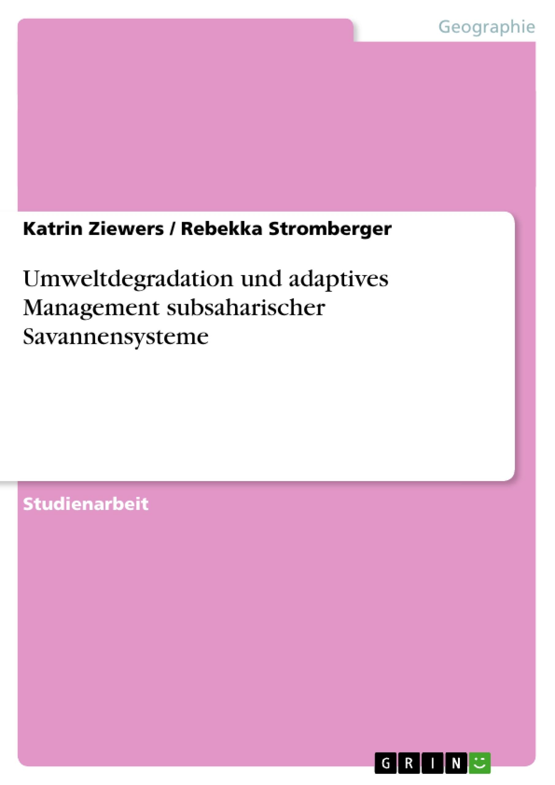 Titel: Umweltdegradation und adaptives Management subsaharischer Savannensysteme