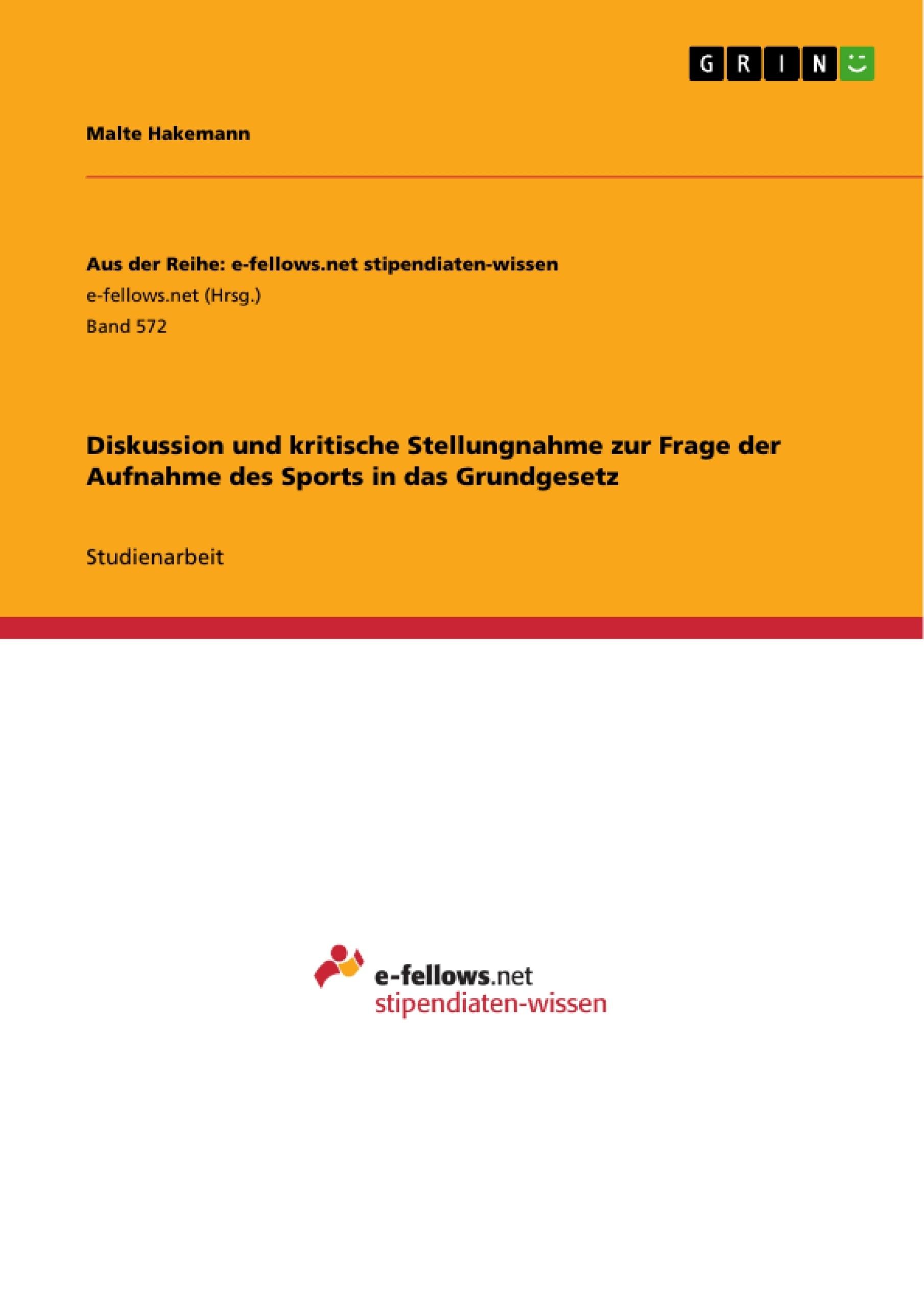 Titel: Diskussion und kritische Stellungnahme zur Frage der Aufnahme des Sports in das Grundgesetz