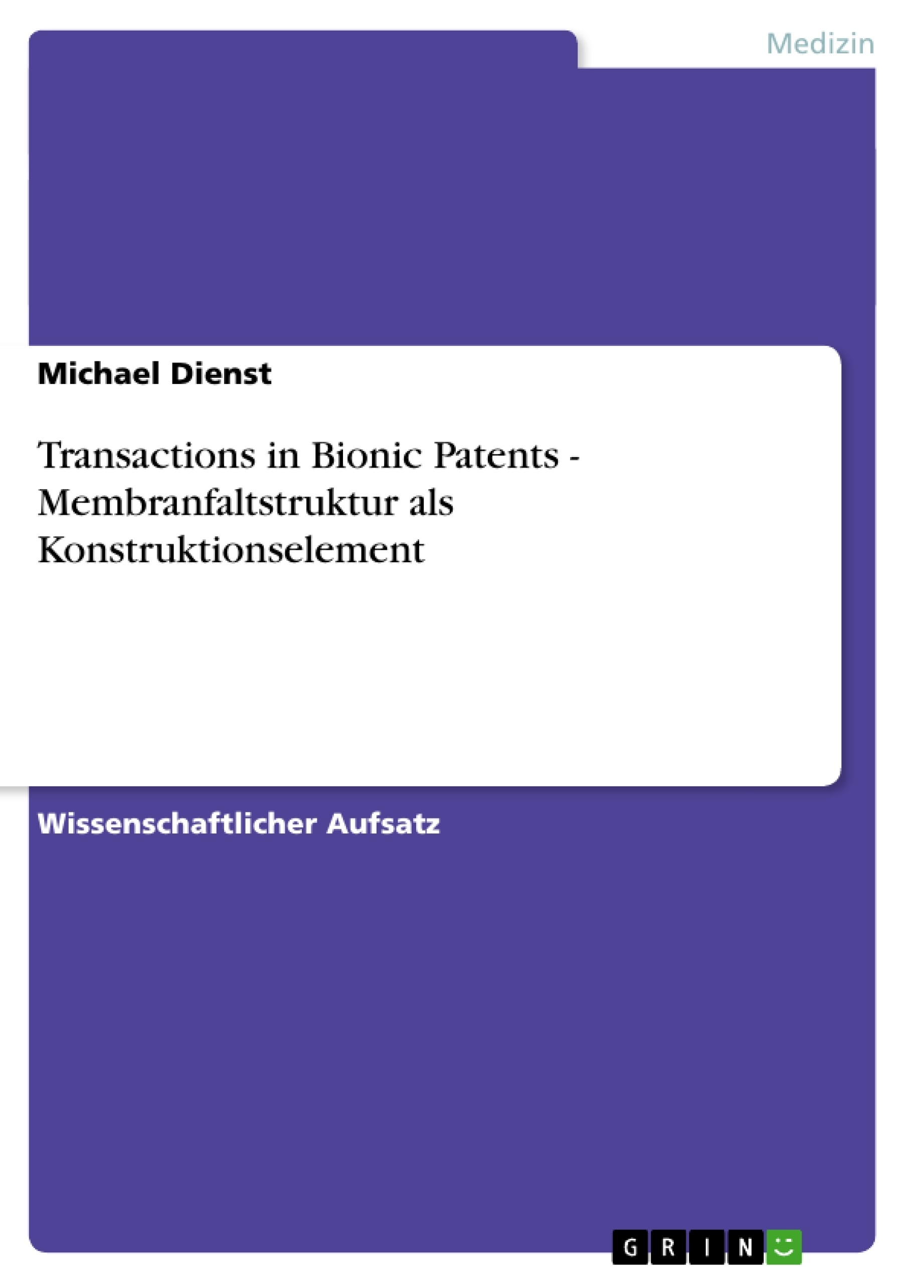 Titel: Transactions in Bionic Patents - Membranfaltstruktur als Konstruktionselement