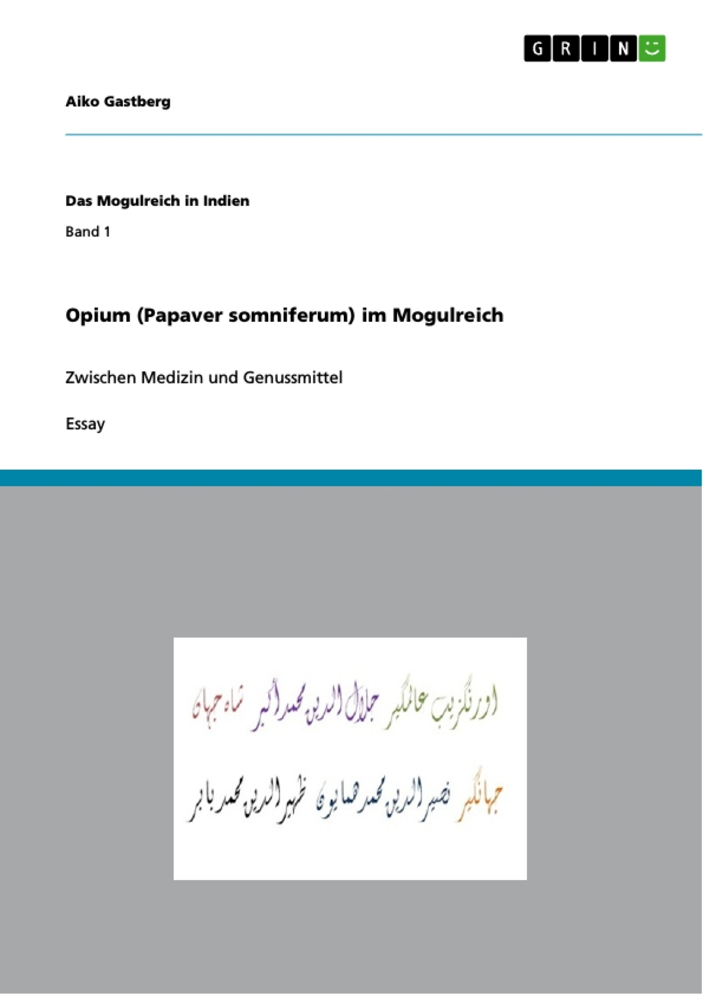 Titel: Opium (Papaver somniferum) im Mogulreich