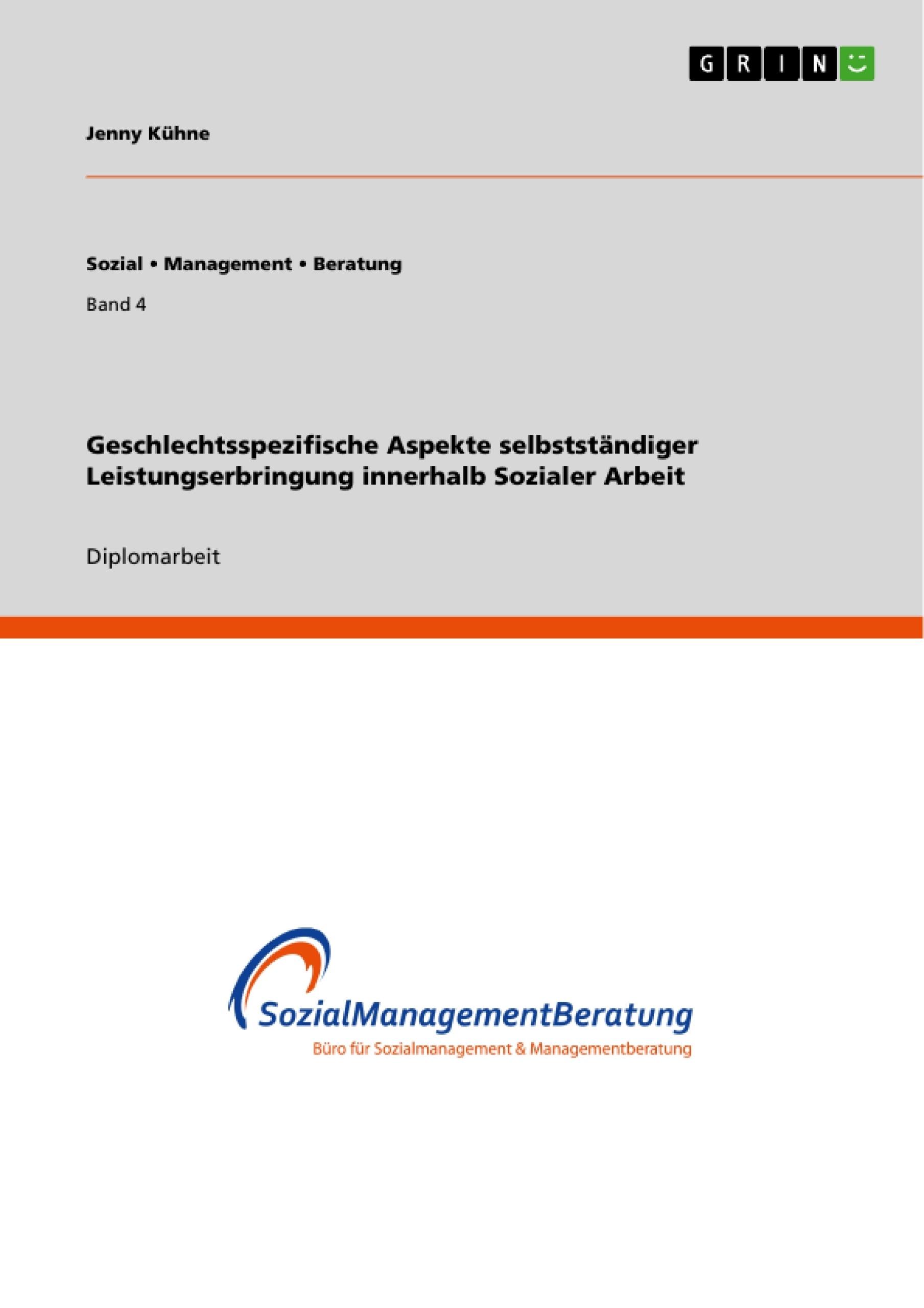 Titel: Geschlechtsspezifische Aspekte selbstständiger Leistungserbringung innerhalb Sozialer Arbeit