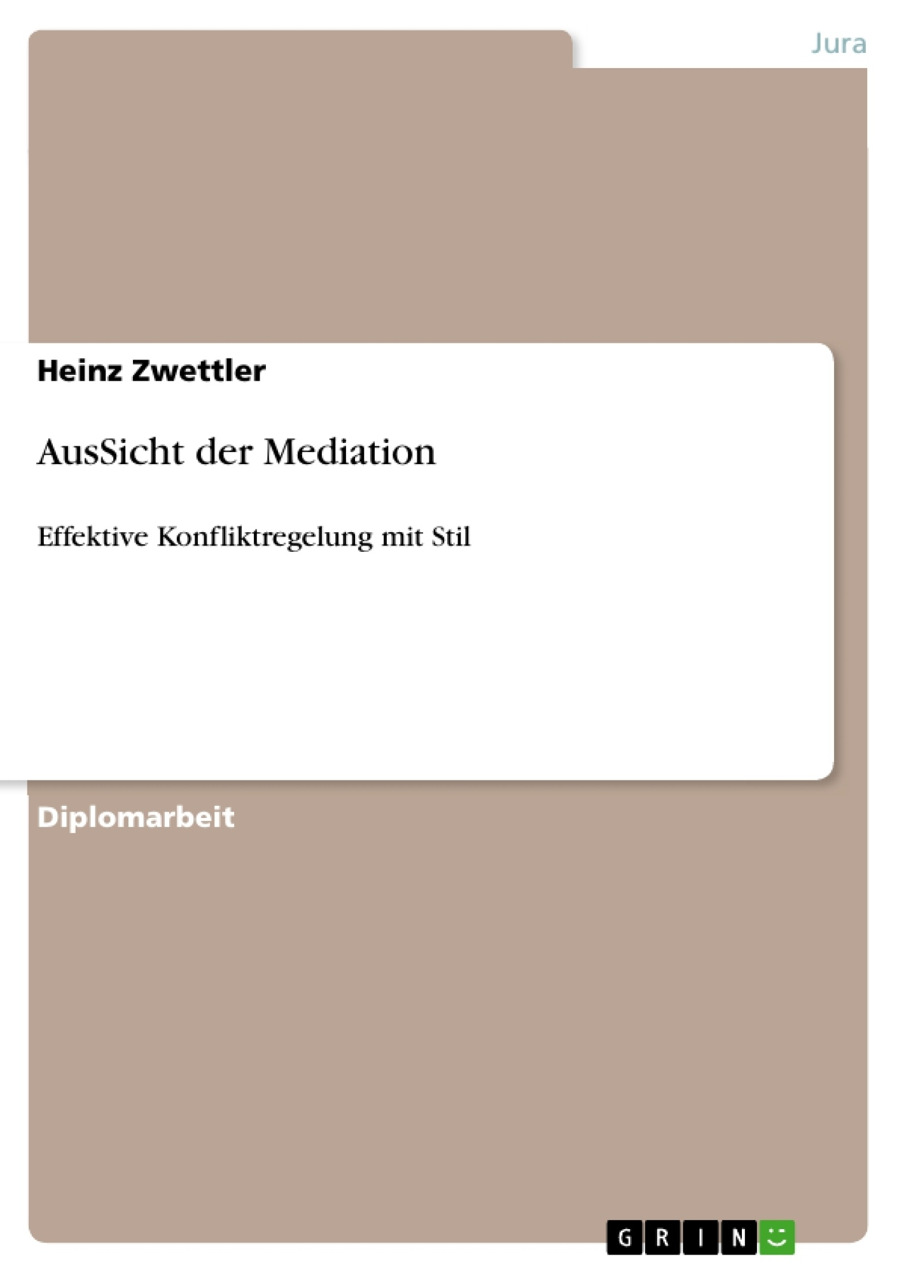 Titel: AusSicht der Mediation