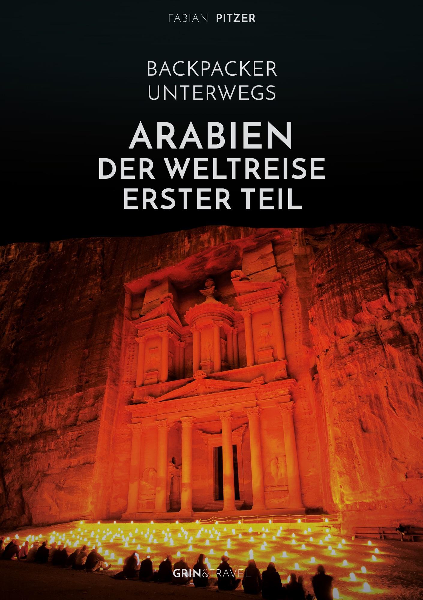 Titel: Backpacker unterwegs: Arabien - Der Weltreise erster Teil: Ägypten, Jordanien und Syrien