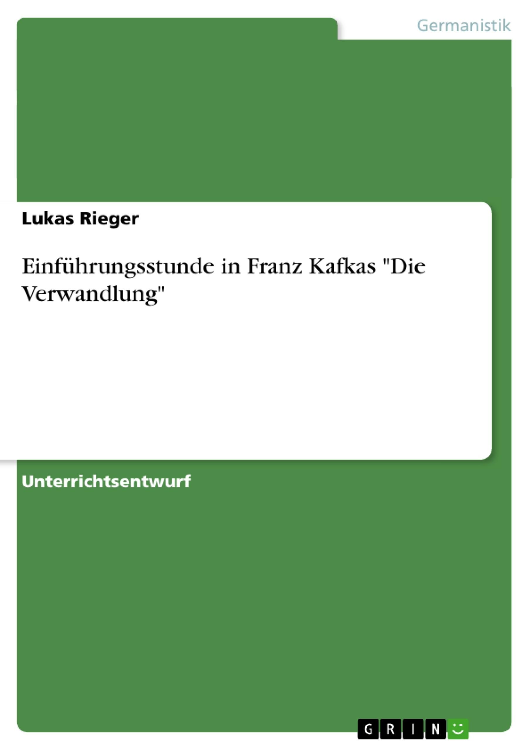 """Titel: Einführungsstunde in Franz Kafkas """"Die Verwandlung"""""""