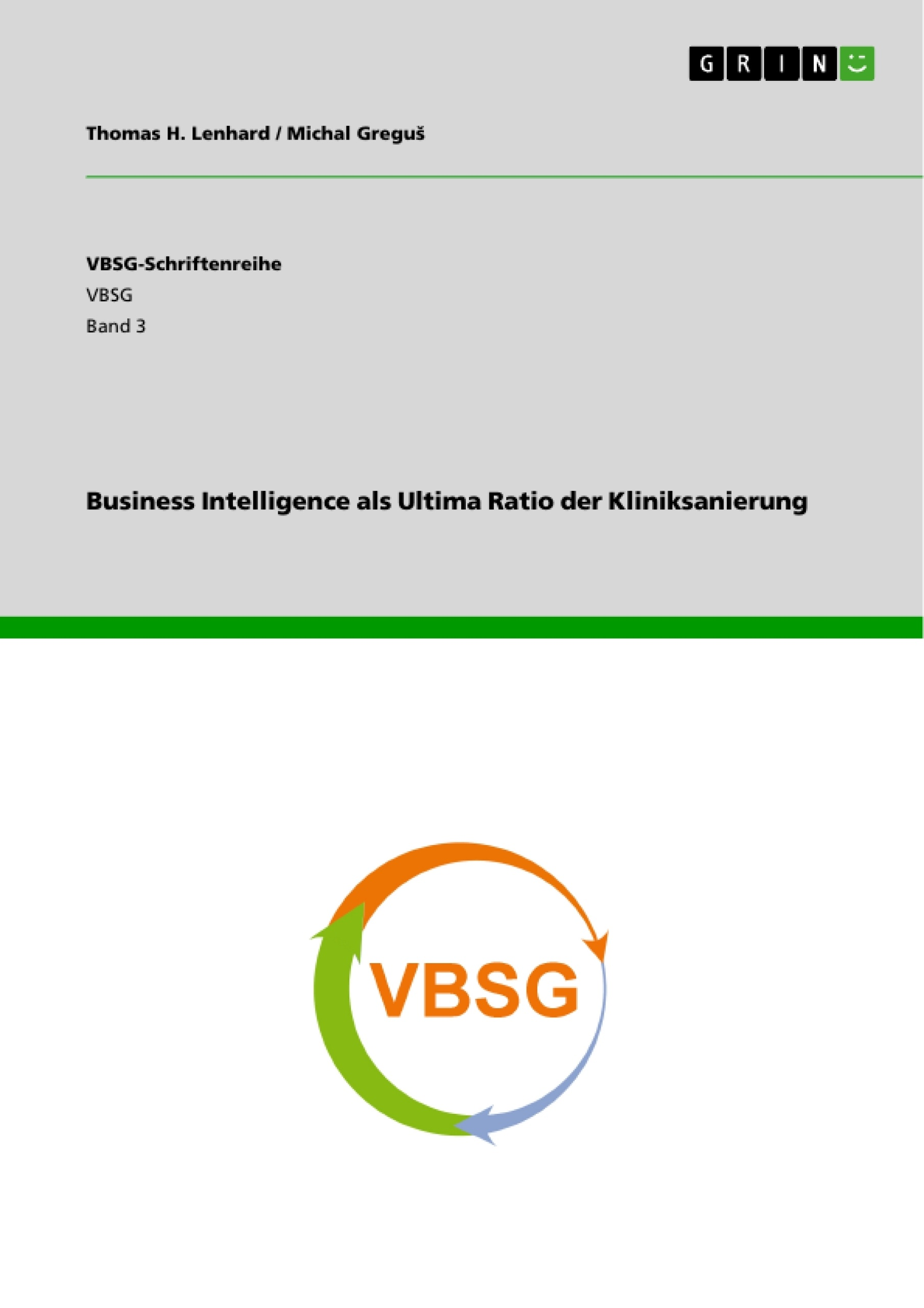 Titel: Business Intelligence als Ultima Ratio der Kliniksanierung