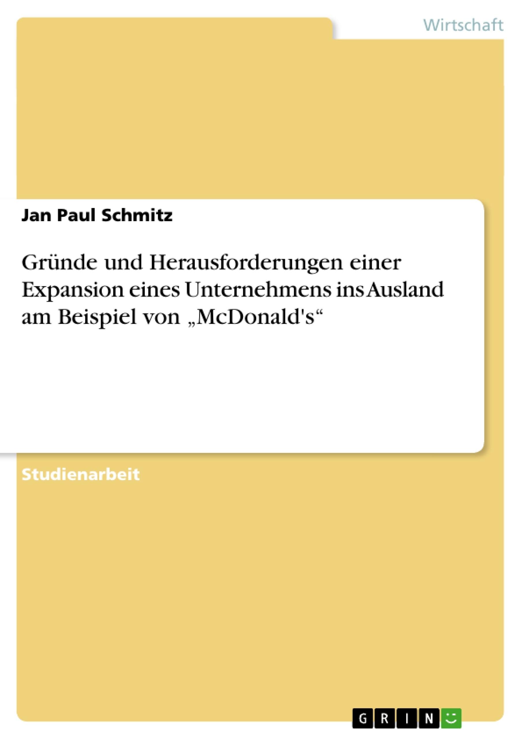 """Titel: Gründe und Herausforderungen einer Expansion eines Unternehmens ins Ausland am Beispiel von """"McDonald's"""""""