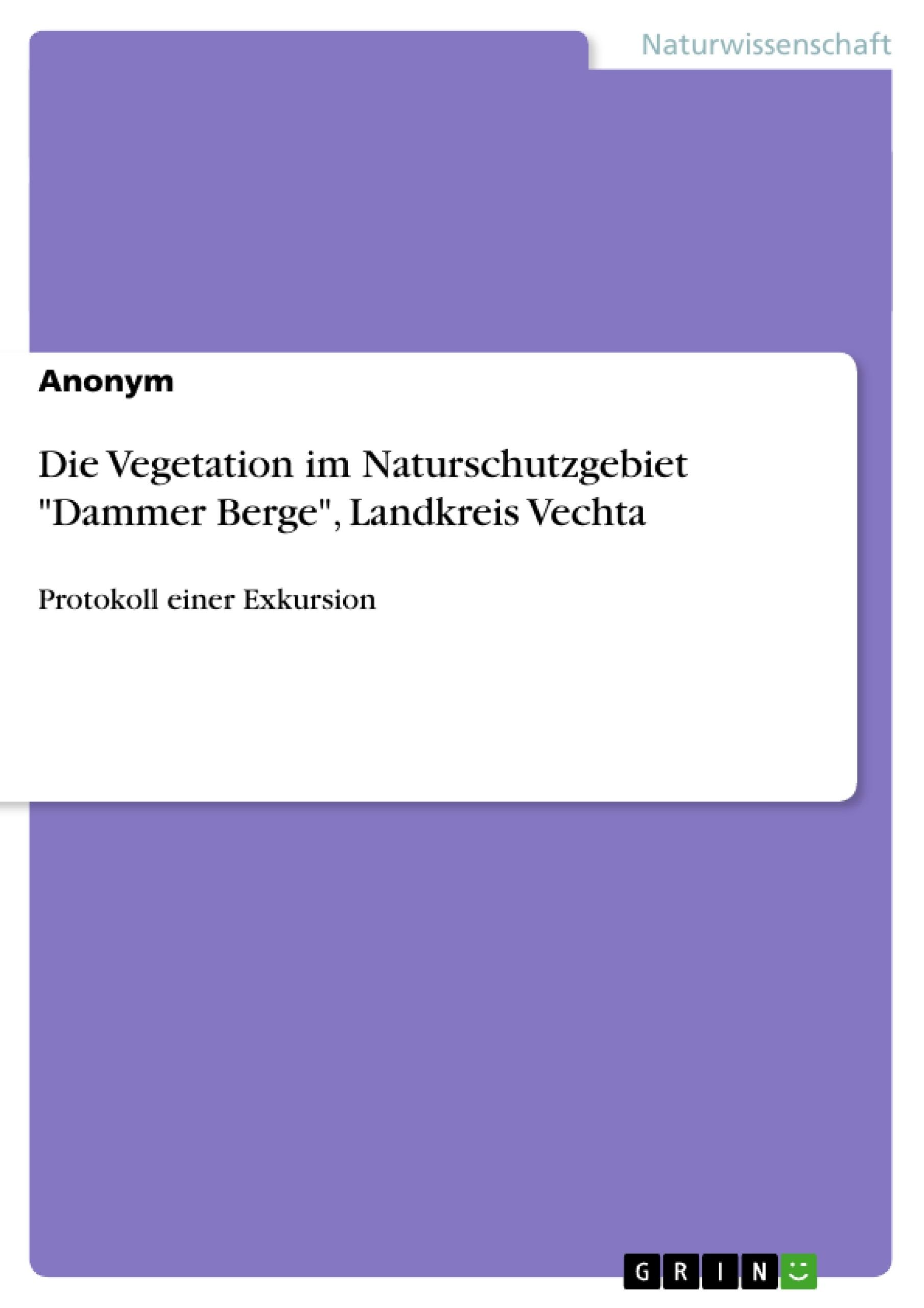 """Titel: Die Vegetation im Naturschutzgebiet """"Dammer Berge"""", Landkreis Vechta"""