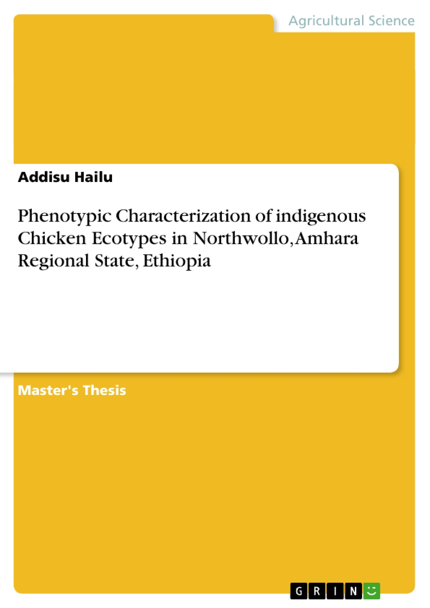 Title: Phenotypic Characterization of indigenous Chicken Ecotypes in Northwollo, Amhara Regional State, Ethiopia