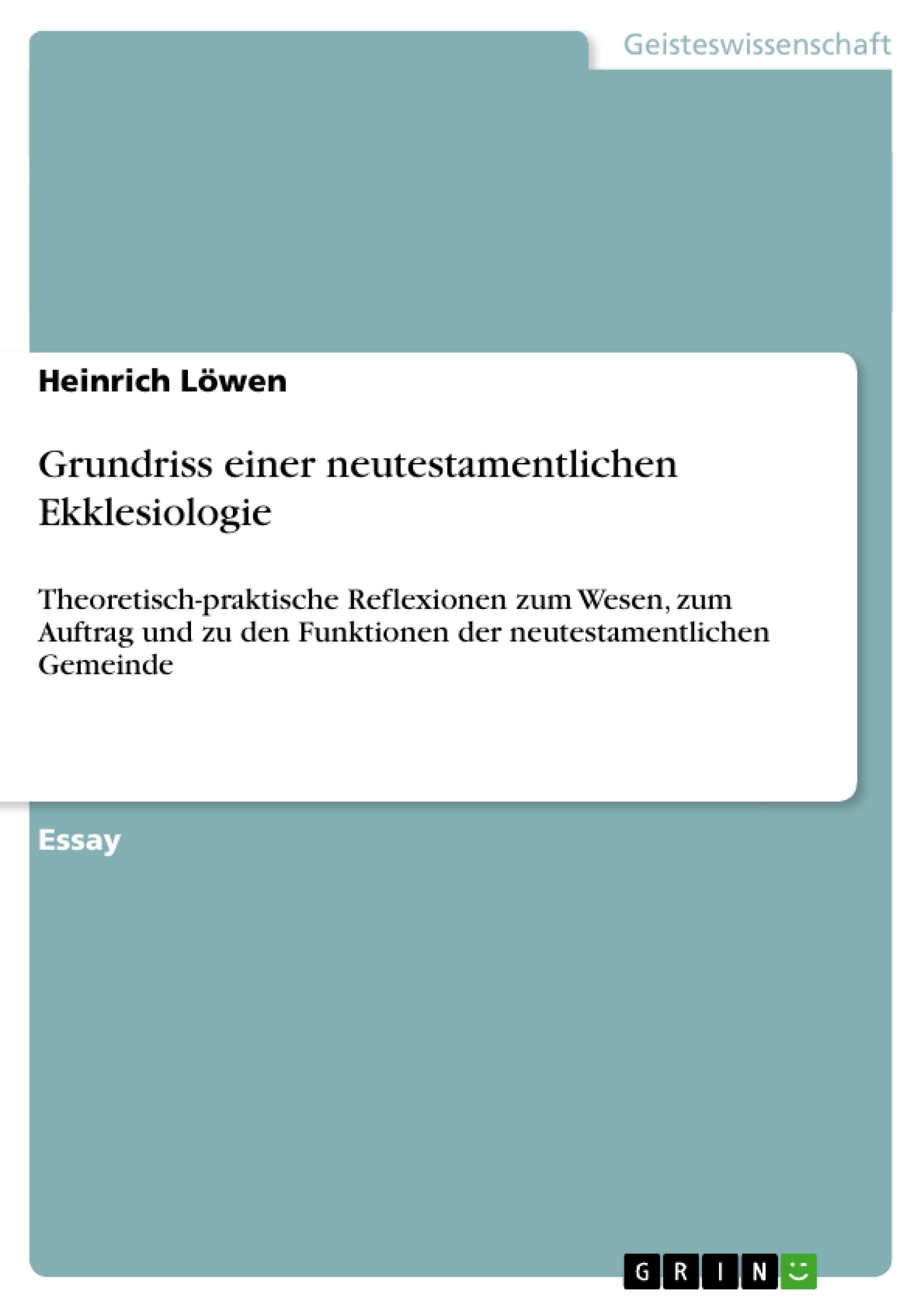 Titel: Grundriss einer neutestamentlichen Ekklesiologie