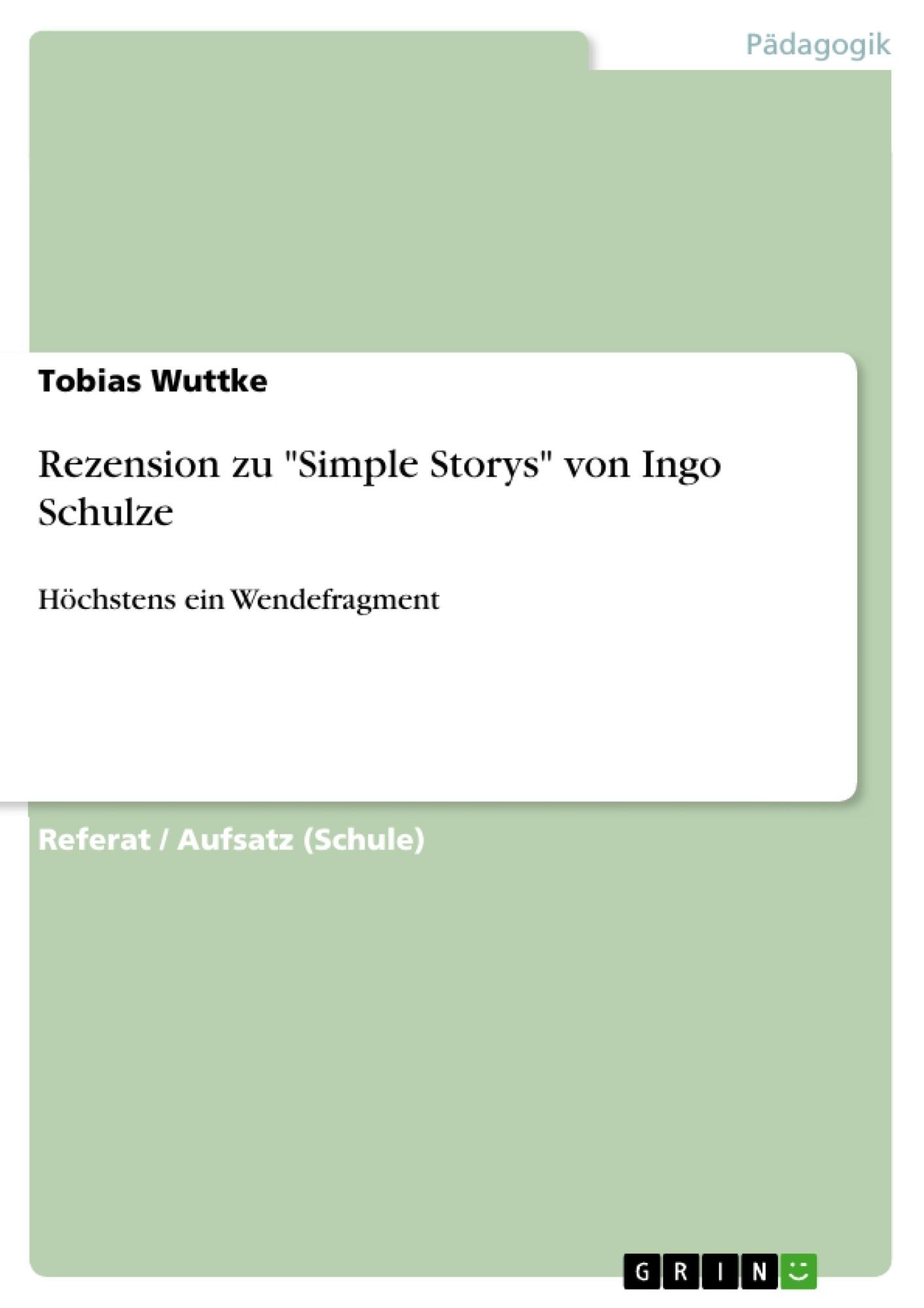 """Titel: Rezension zu """"Simple Storys"""" von Ingo Schulze"""