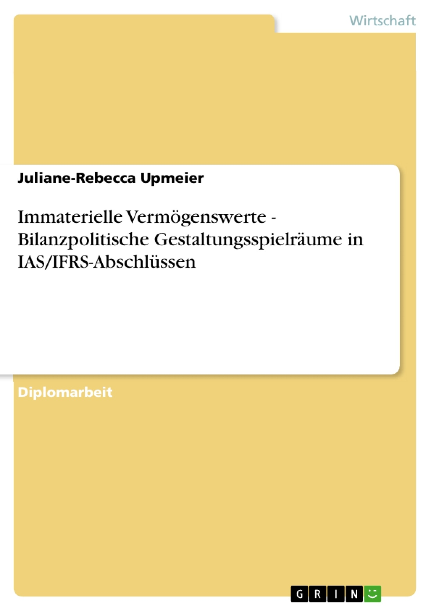 Titel: Immaterielle Vermögenswerte - Bilanzpolitische Gestaltungsspielräume in IAS/IFRS-Abschlüssen