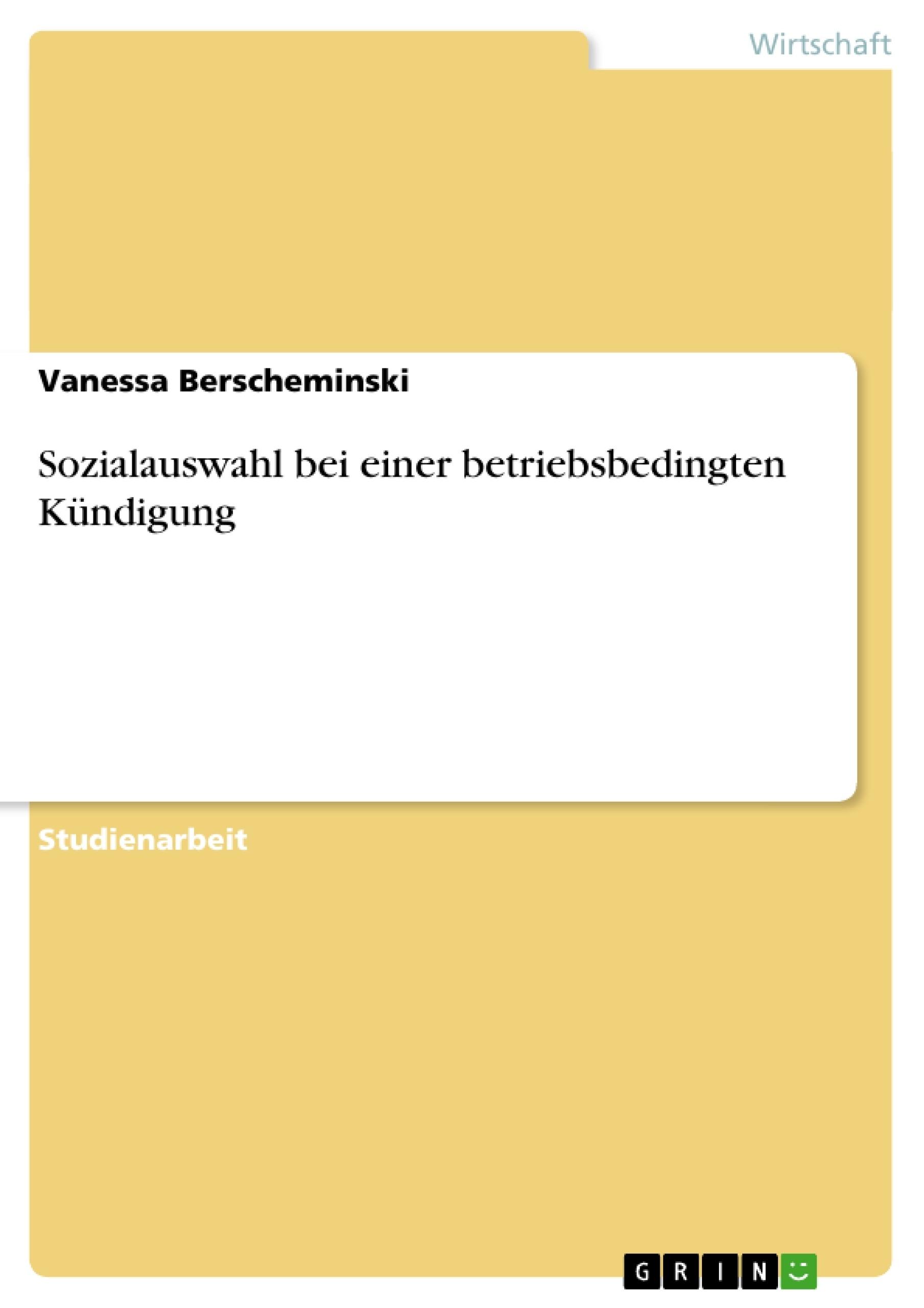 Titel: Sozialauswahl bei einer betriebsbedingten Kündigung