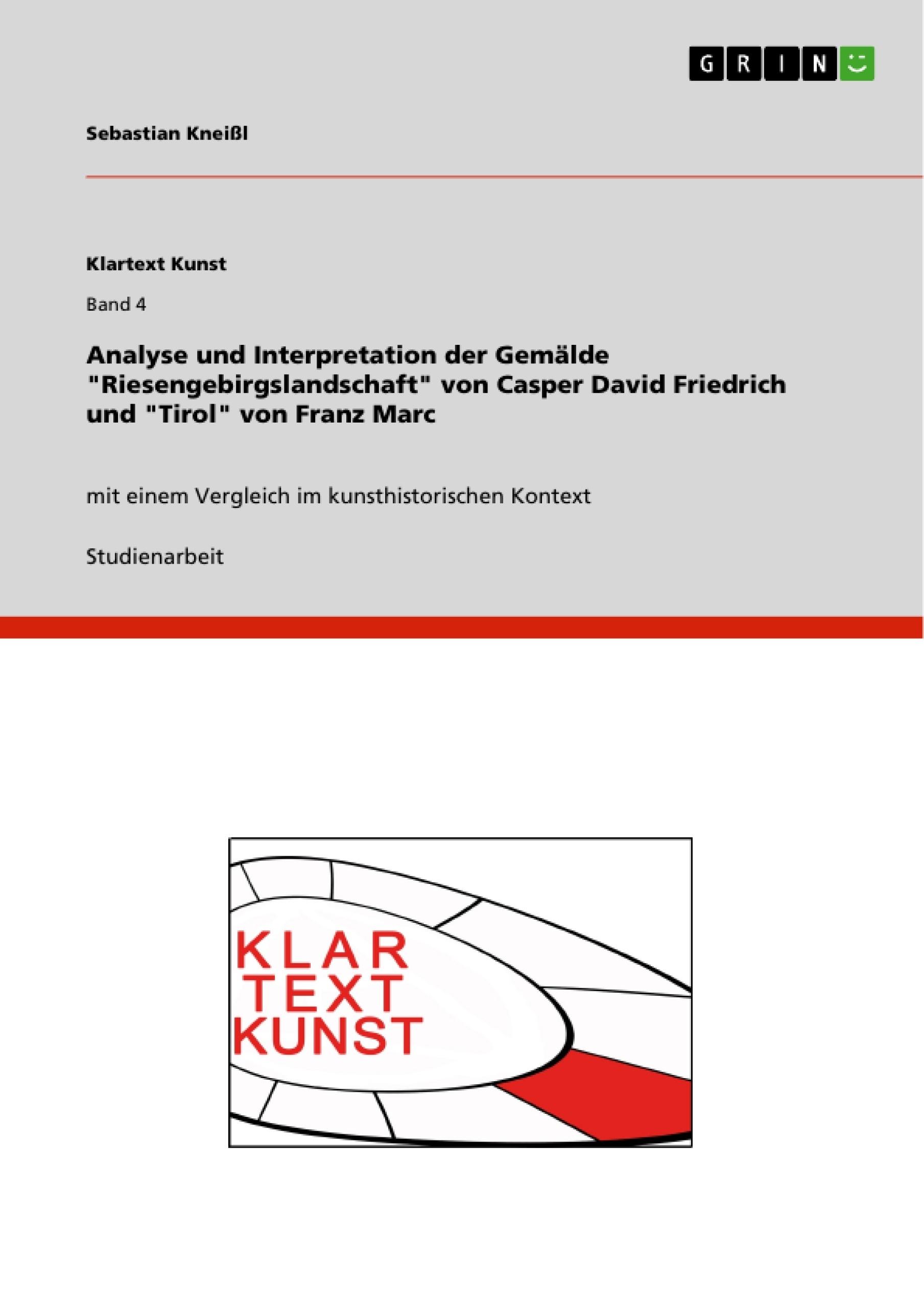 """Titel: Analyse und Interpretation der Gemälde """"Riesengebirgslandschaft"""" von Casper David Friedrich und """"Tirol"""" von Franz Marc"""