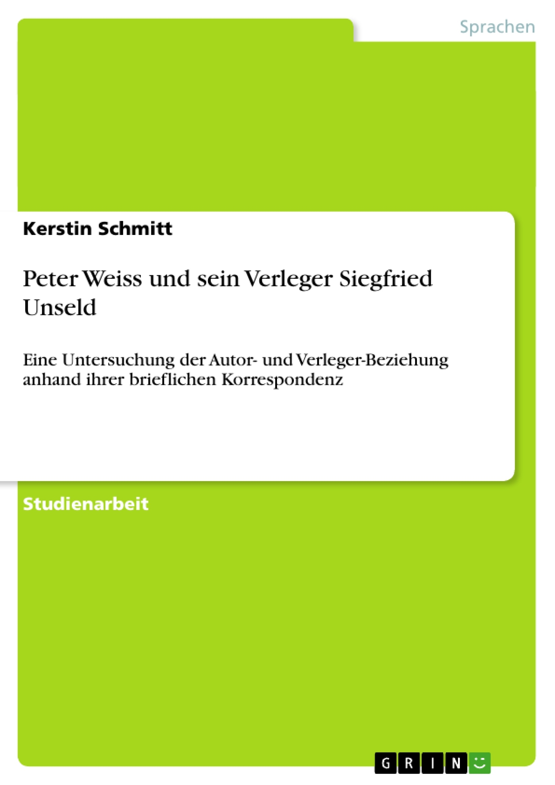Titel: Peter Weiss und sein Verleger Siegfried Unseld
