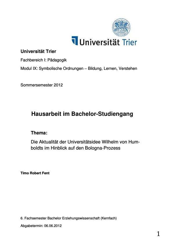 Titel: Die Aktualität der Universitätsidee Wilhelm von Humboldts im Hinblick auf den Bologna-Prozess