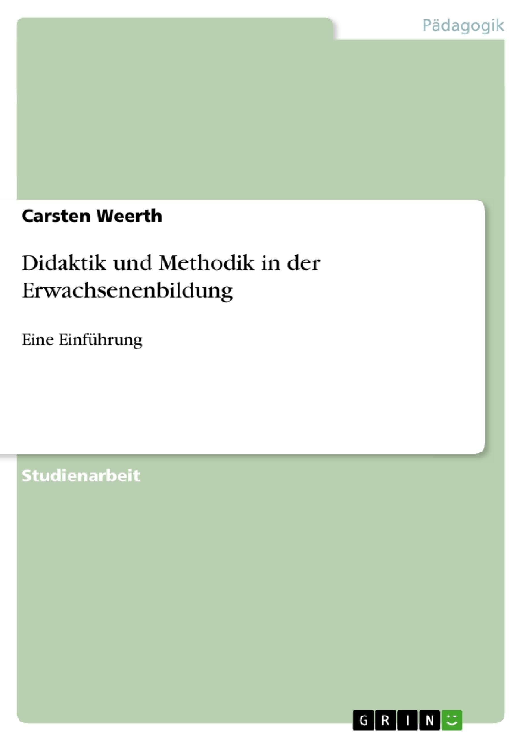 Titel: Didaktik und Methodik in der Erwachsenenbildung