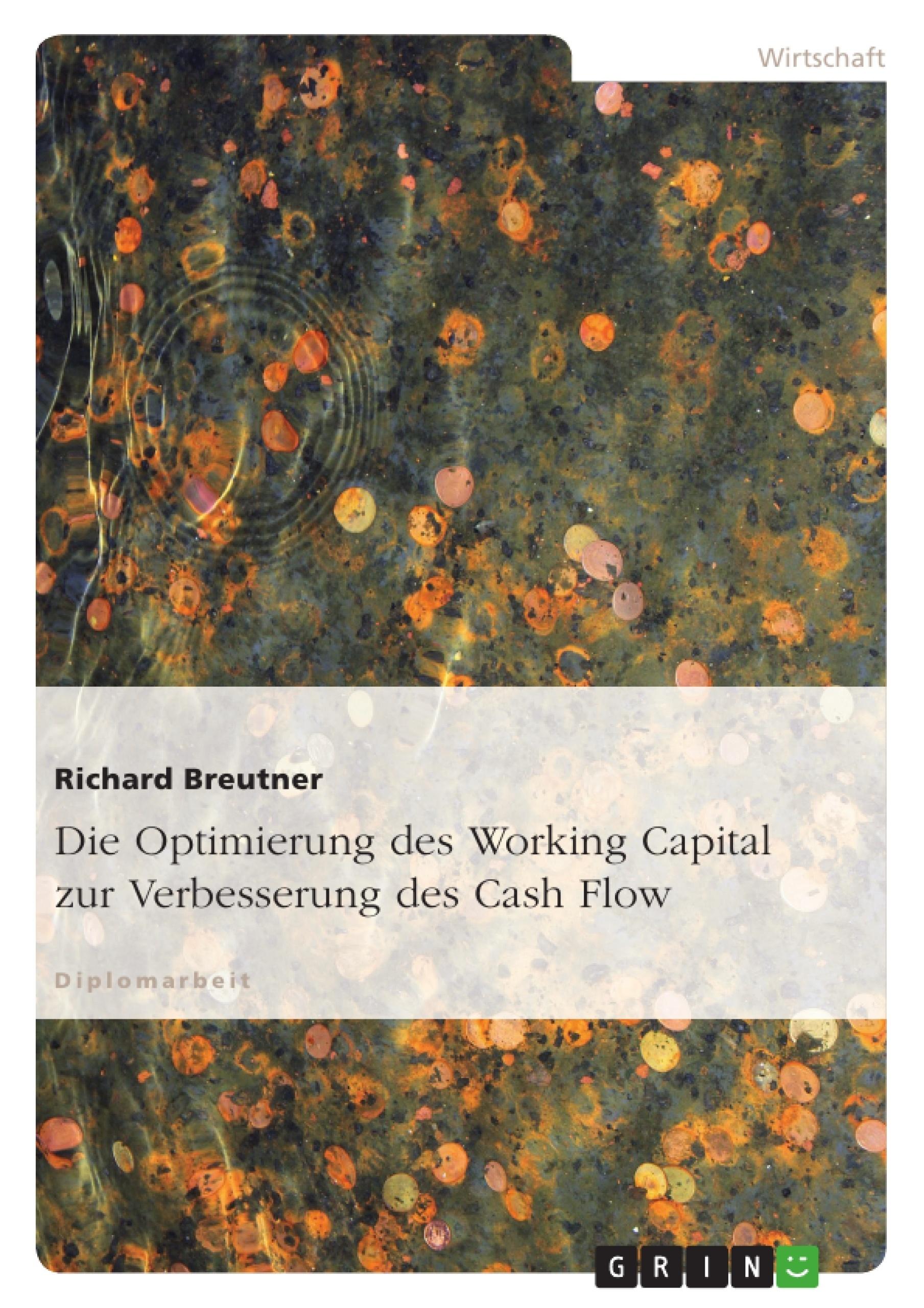 Titel: Die Optimierung des Working Capital zur Verbesserung des Cash Flow