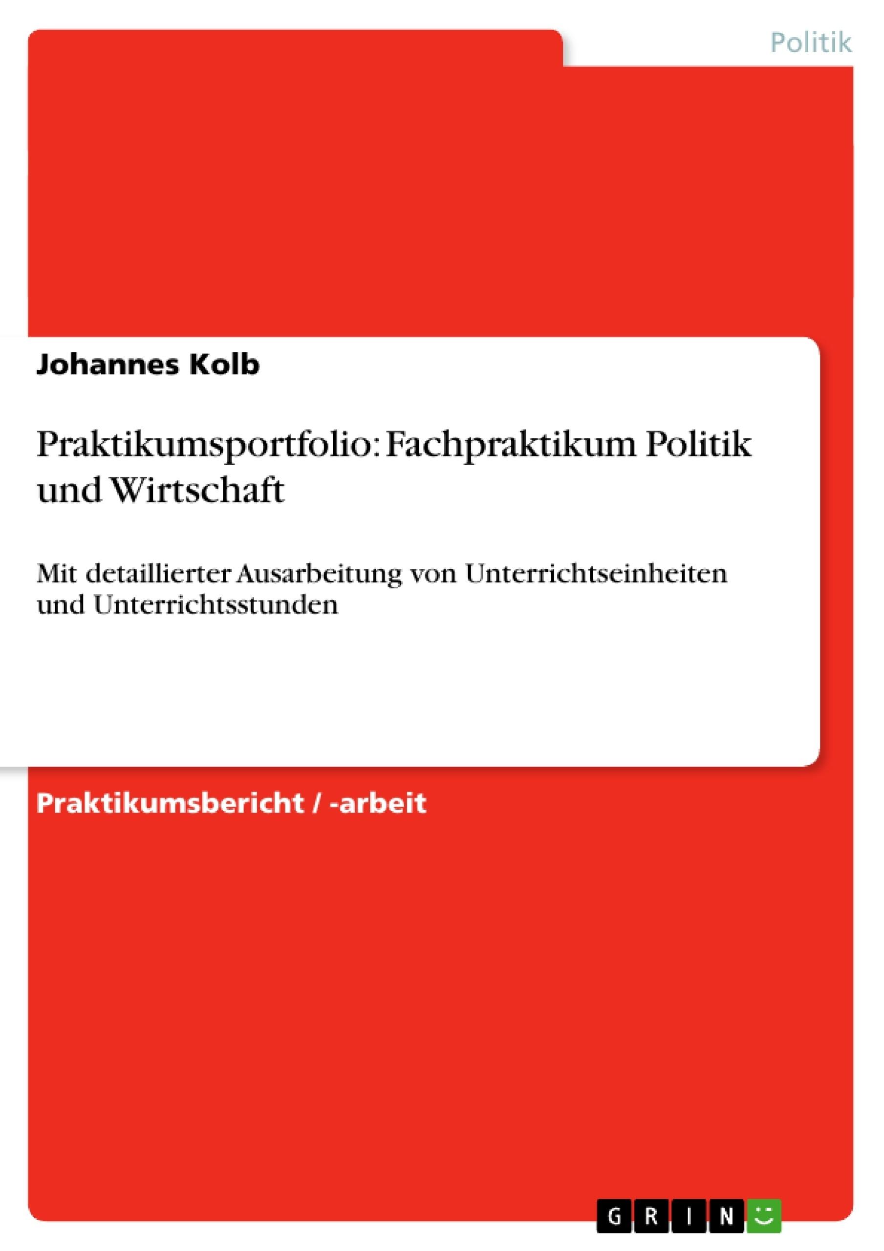 Praktikumsportfolio: Fachpraktikum Politik und Wirtschaft ...
