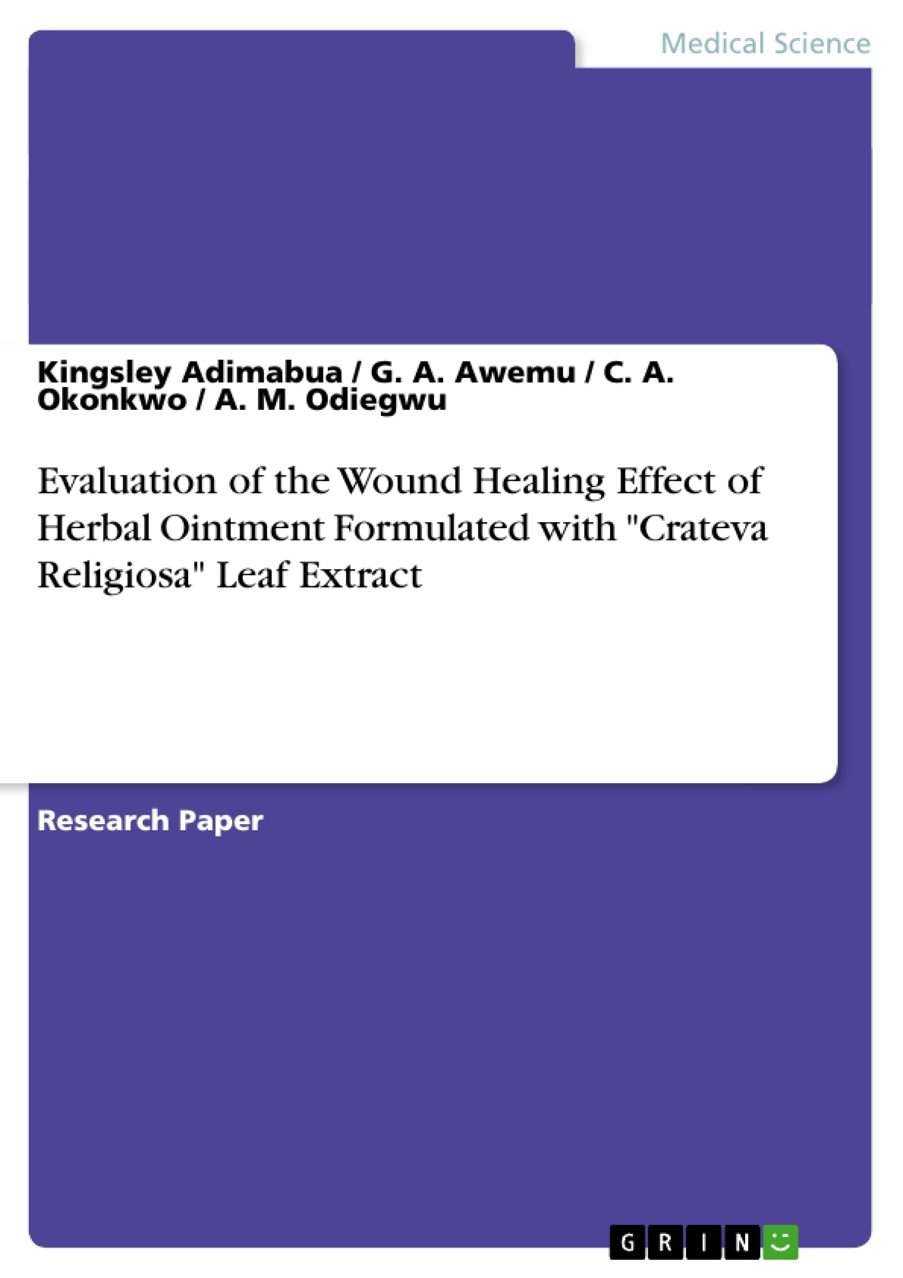 """Title: Evaluation of the Wound Healing Effect of Herbal Ointment Formulated with """"Crateva Religiosa"""" Leaf Extract"""
