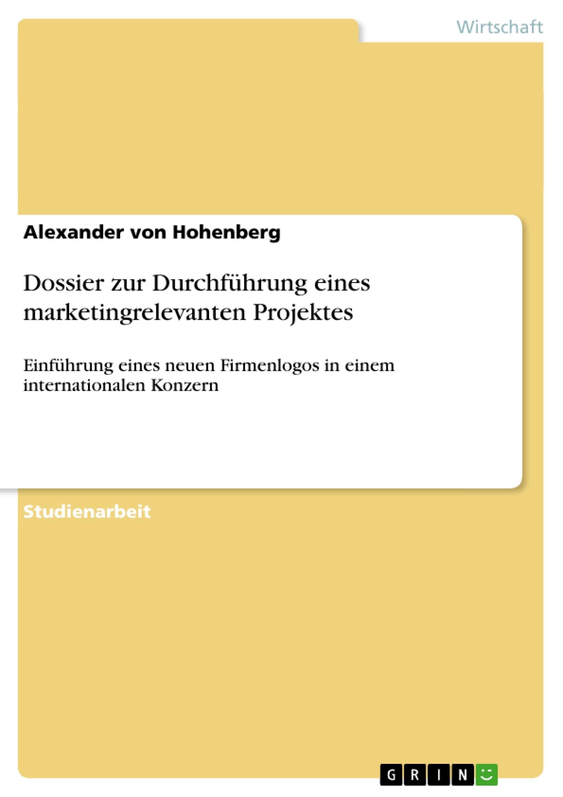 Titel: Dossier zur Durchführung eines marketingrelevanten Projektes