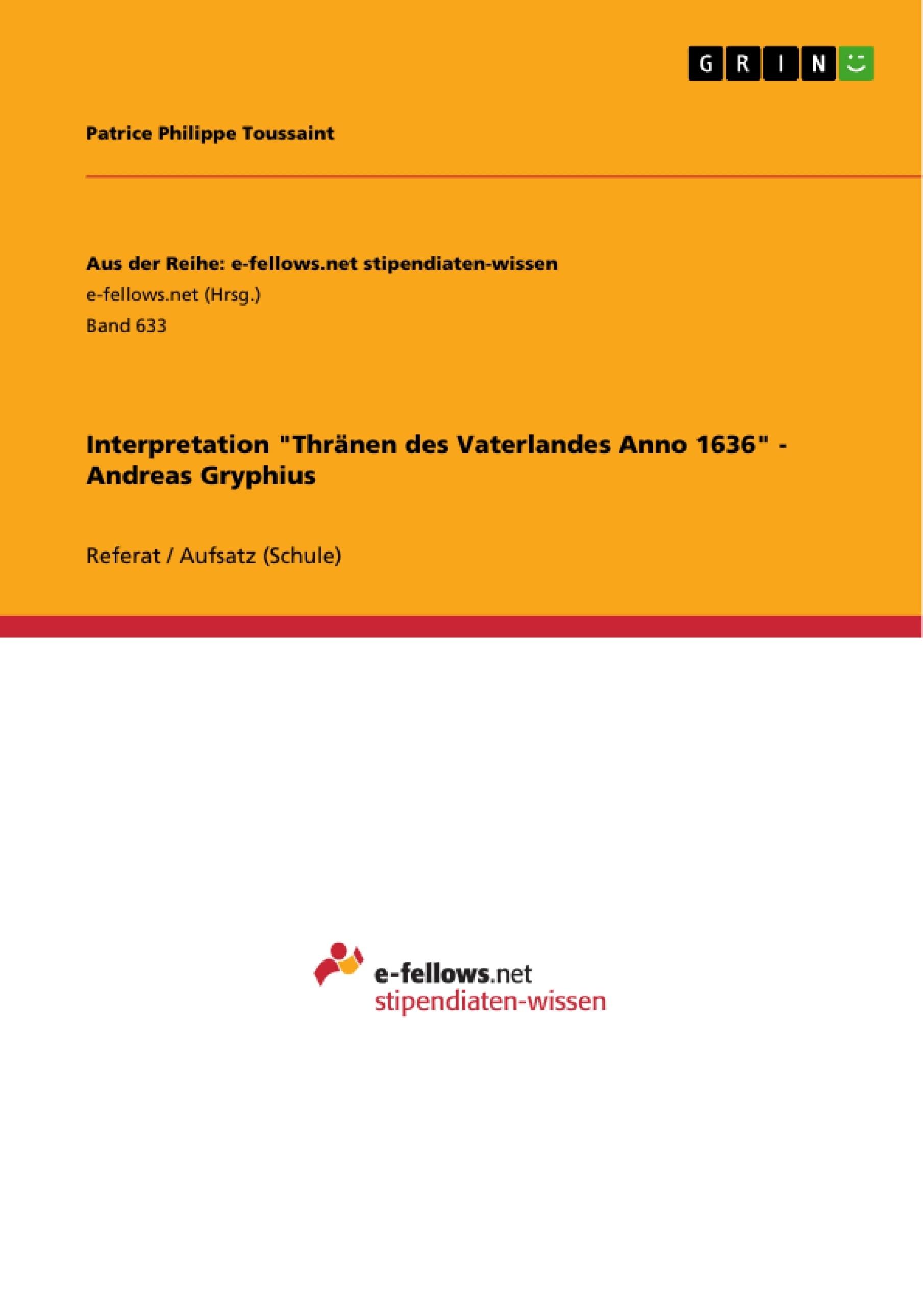 """Titel: Interpretation """"Thränen des Vaterlandes Anno 1636"""" - Andreas Gryphius"""