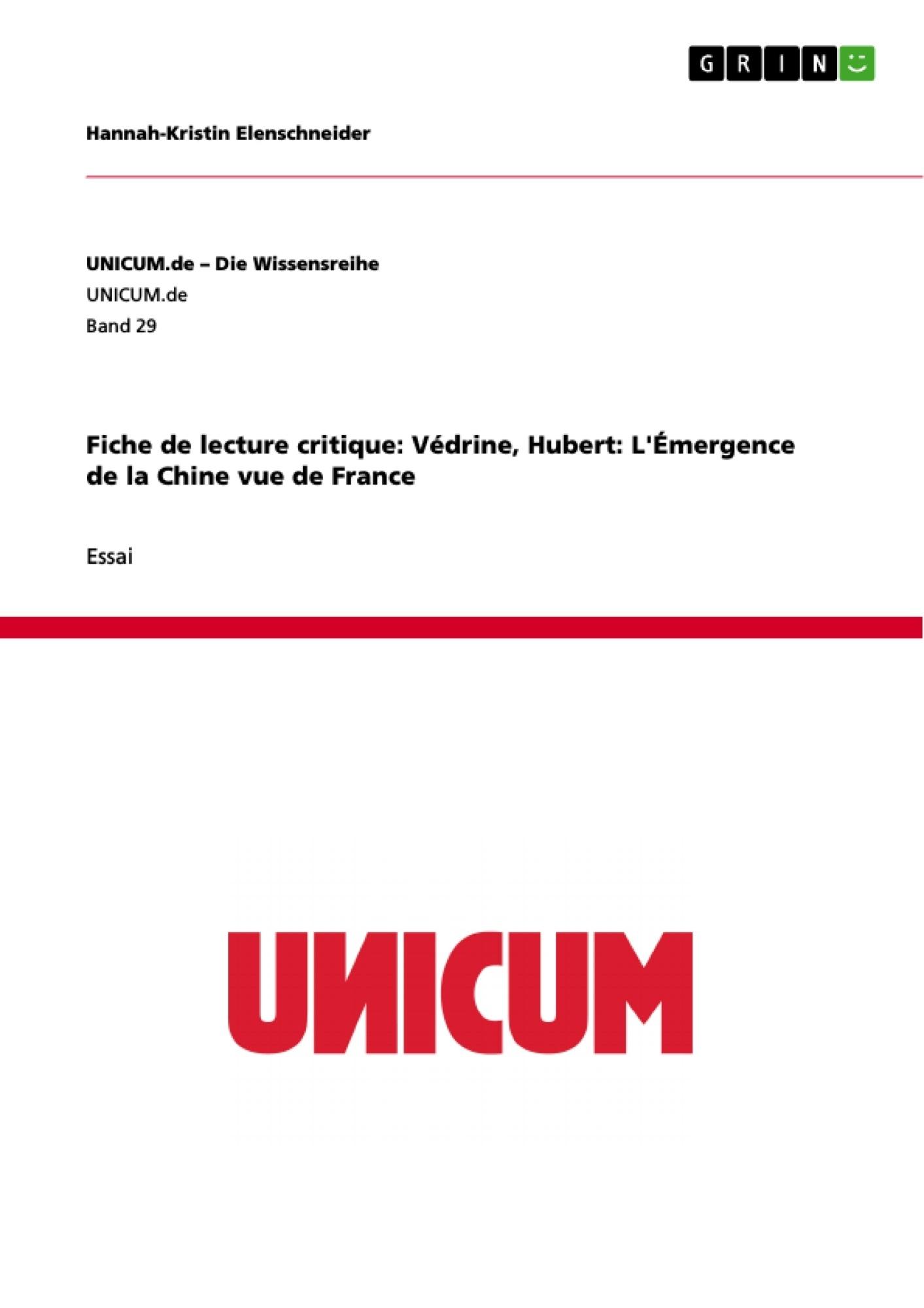 Titre: Fiche de lecture critique: Védrine, Hubert: L'Émergence de la Chine vue de France