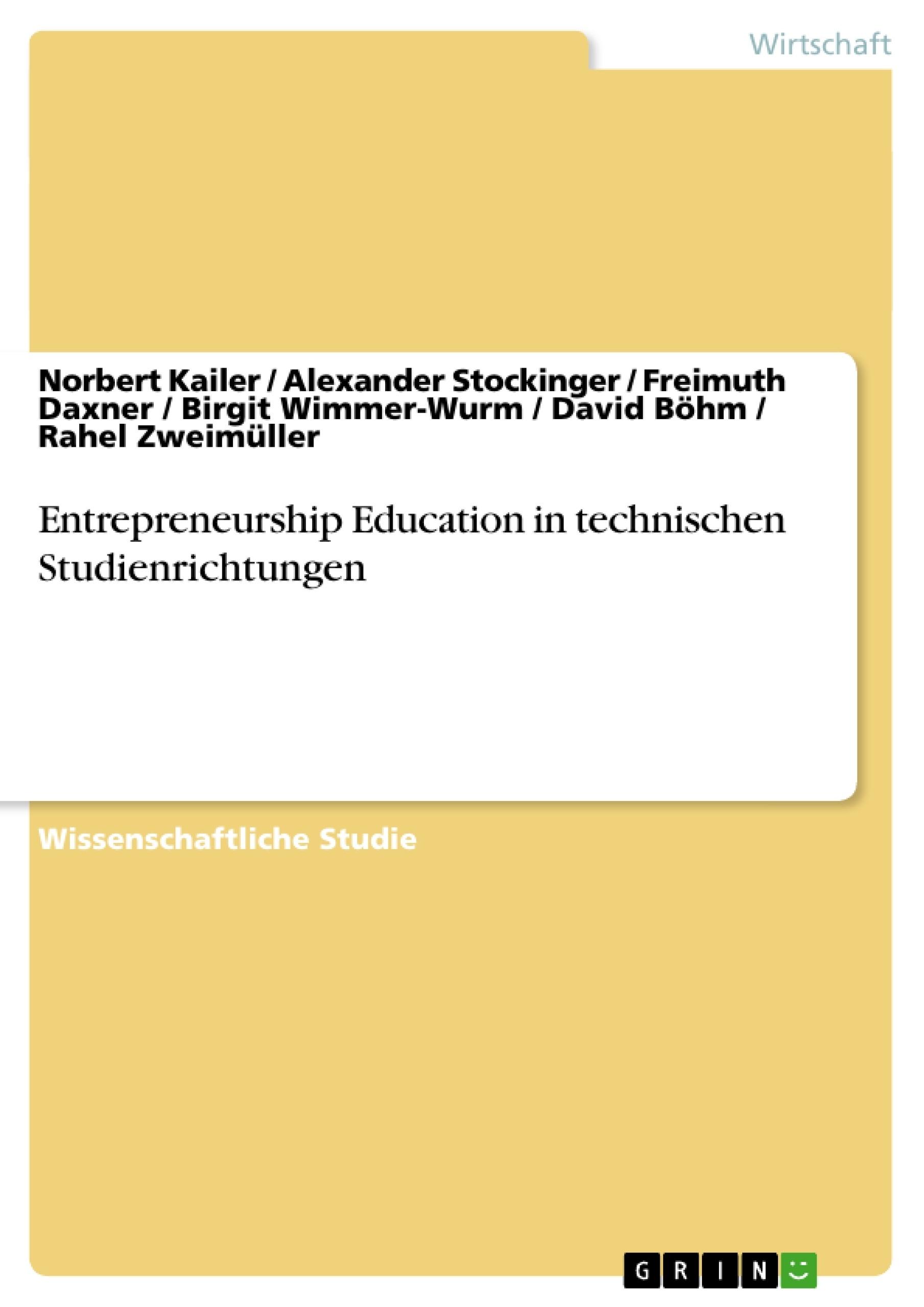 Titel: Entrepreneurship Education in technischen Studienrichtungen