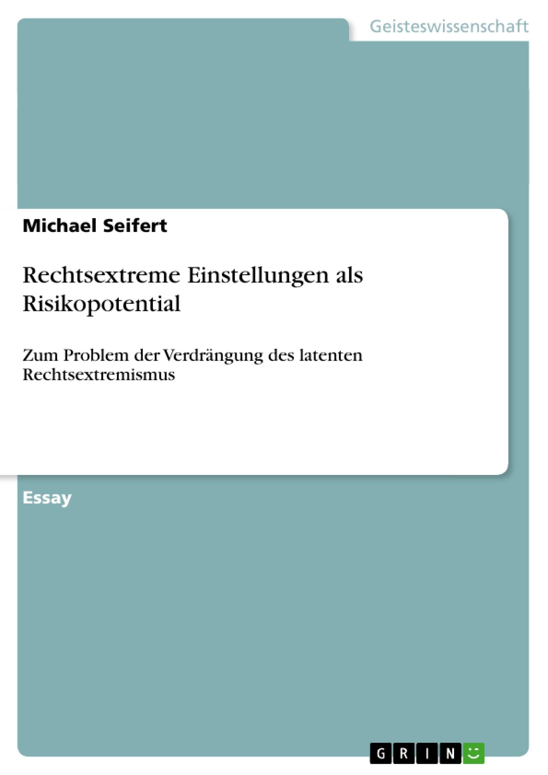 Titel: Rechtsextreme Einstellungen als Risikopotential