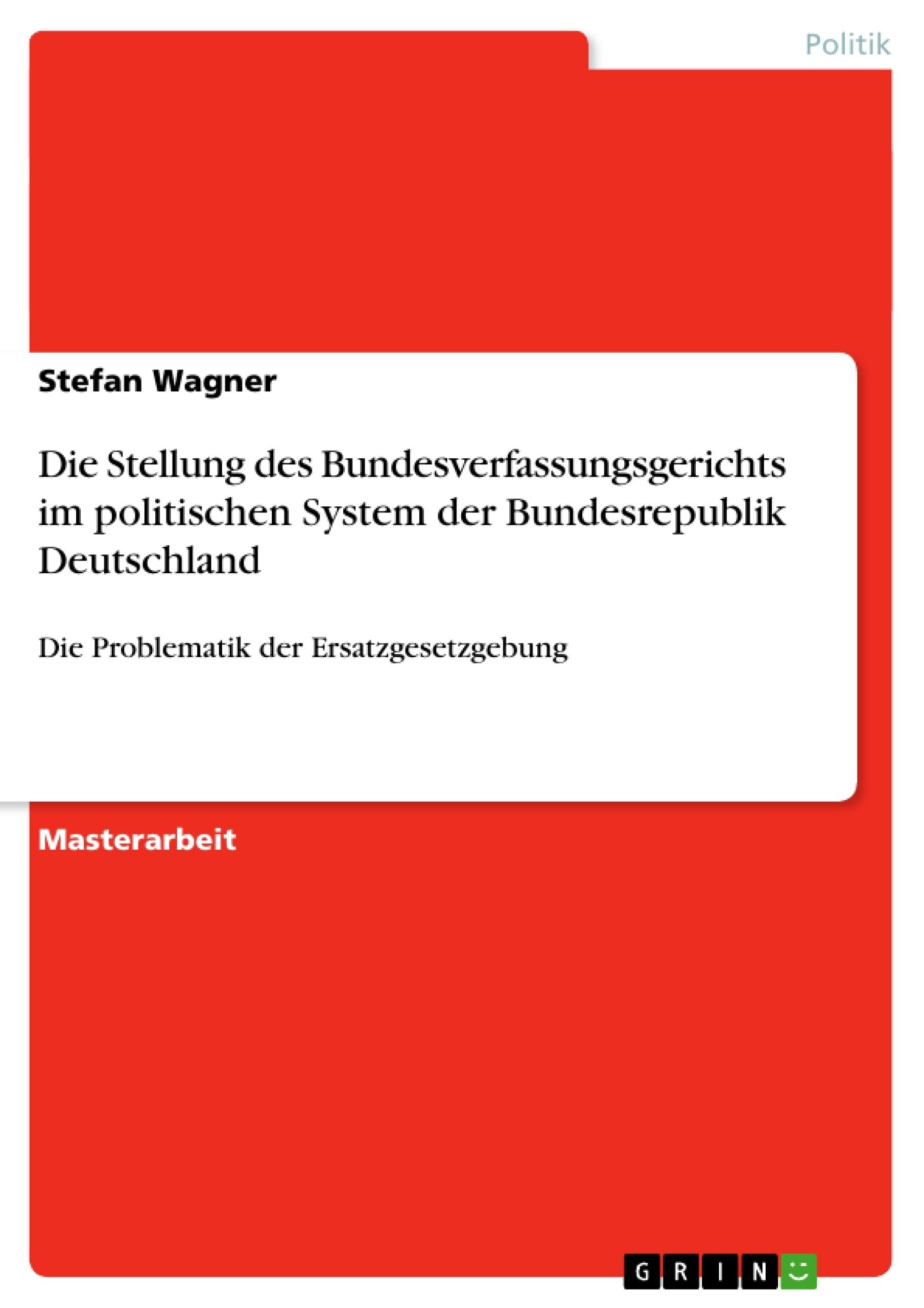 Titel: Die Stellung des Bundesverfassungsgerichts im politischen System der Bundesrepublik Deutschland