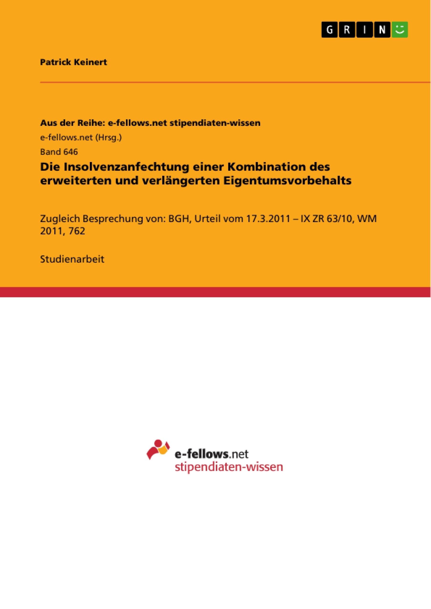 Titel: Die Insolvenzanfechtung einer Kombination des erweiterten und verlängerten Eigentumsvorbehalts