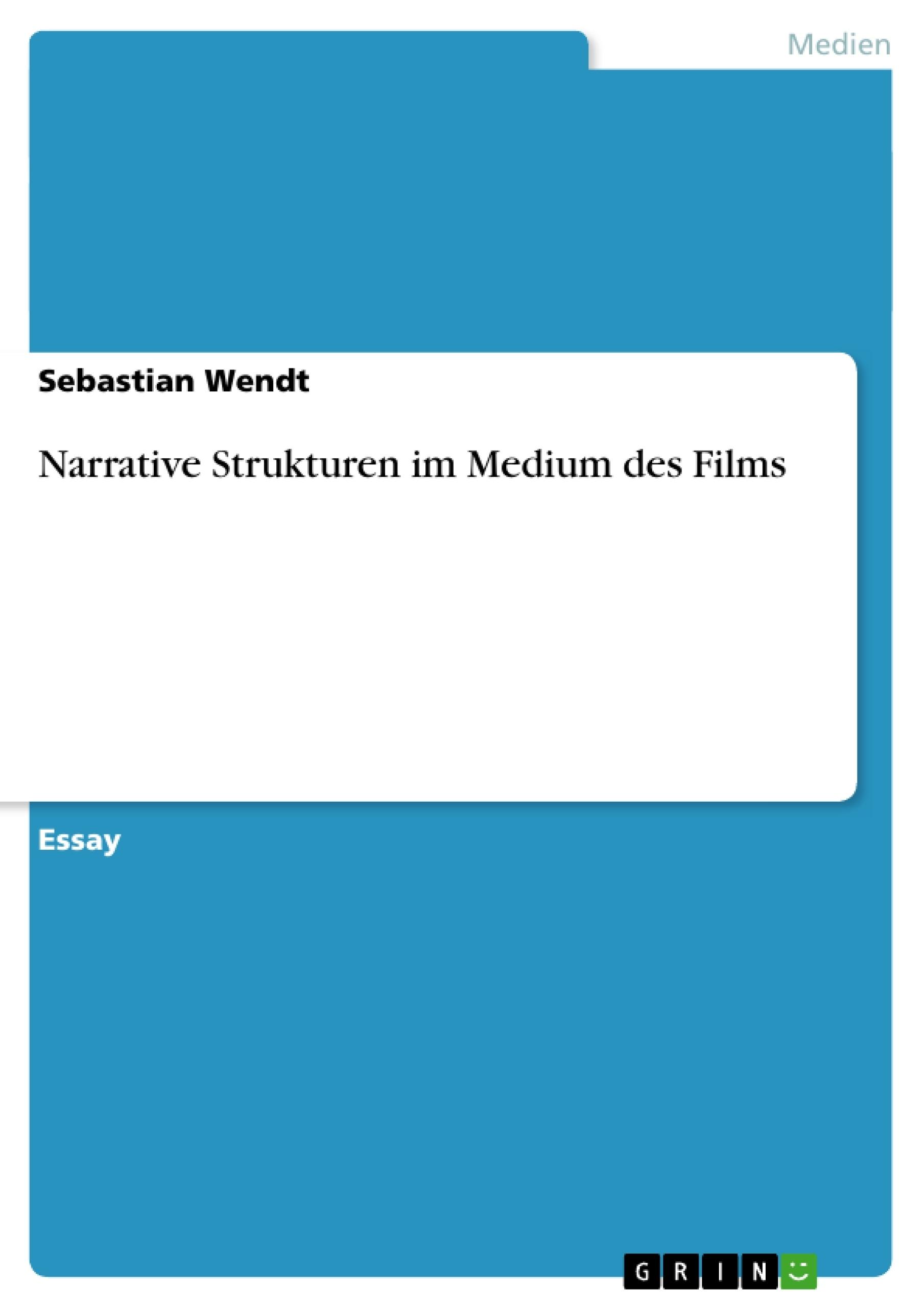 Titel: Narrative Strukturen im Medium des Films
