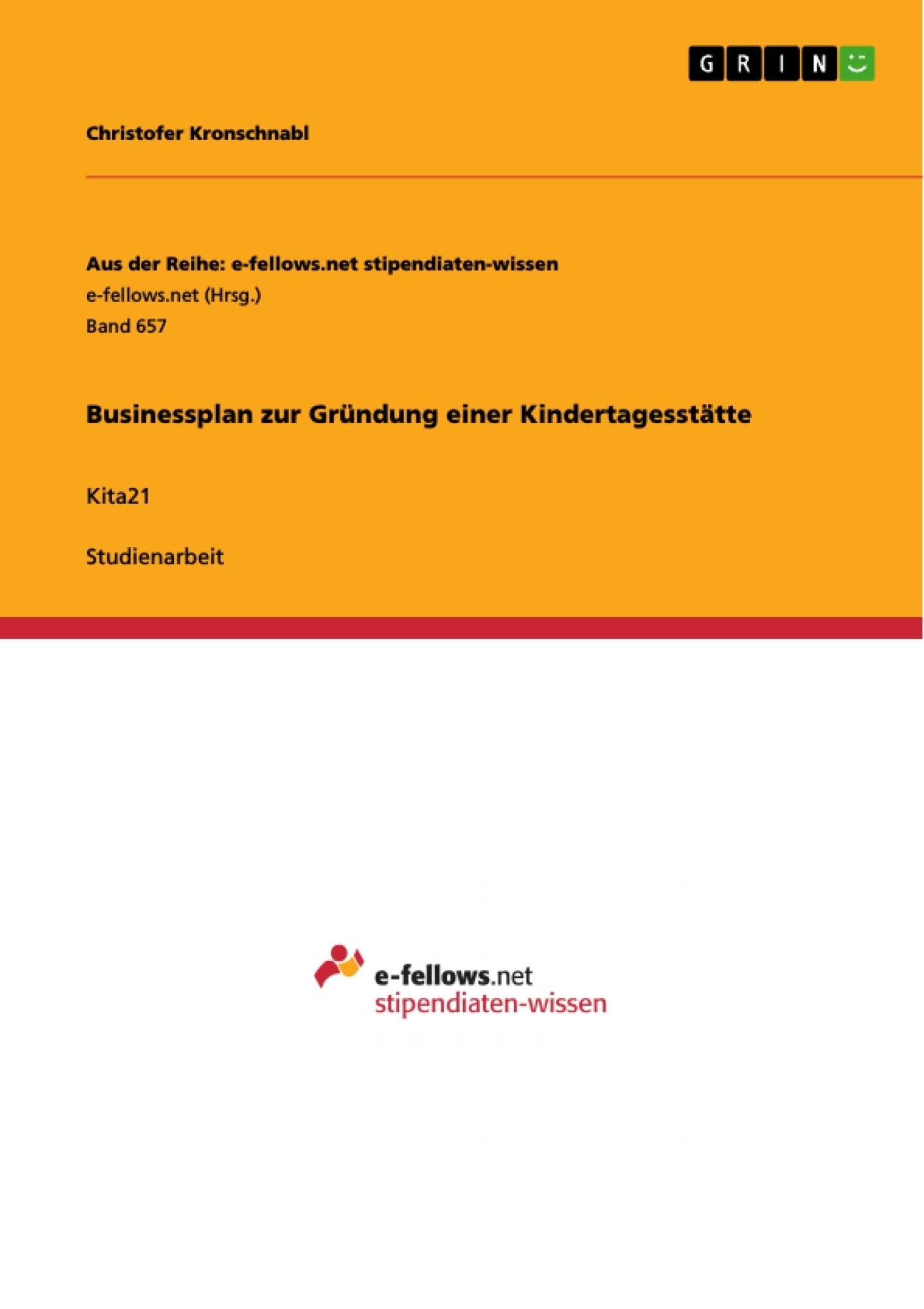 Titel: Businessplan zur Gründung einer Kindertagesstätte