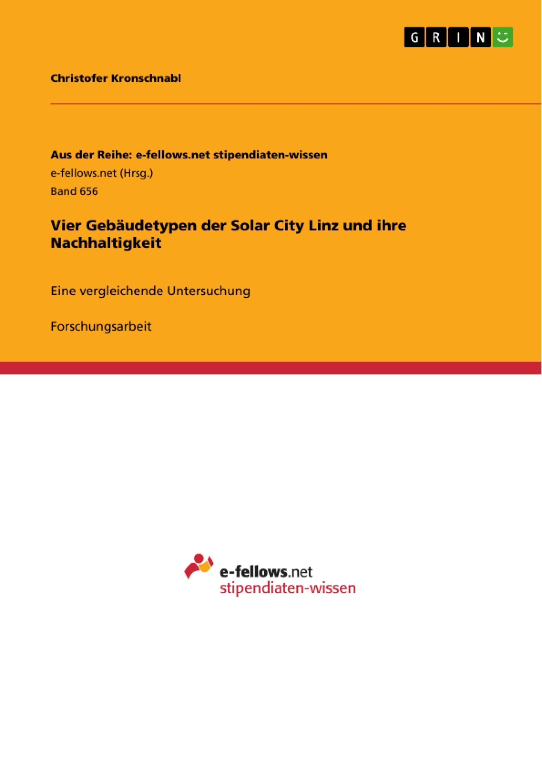 Titel: Vier Gebäudetypen der Solar City Linz und ihre Nachhaltigkeit