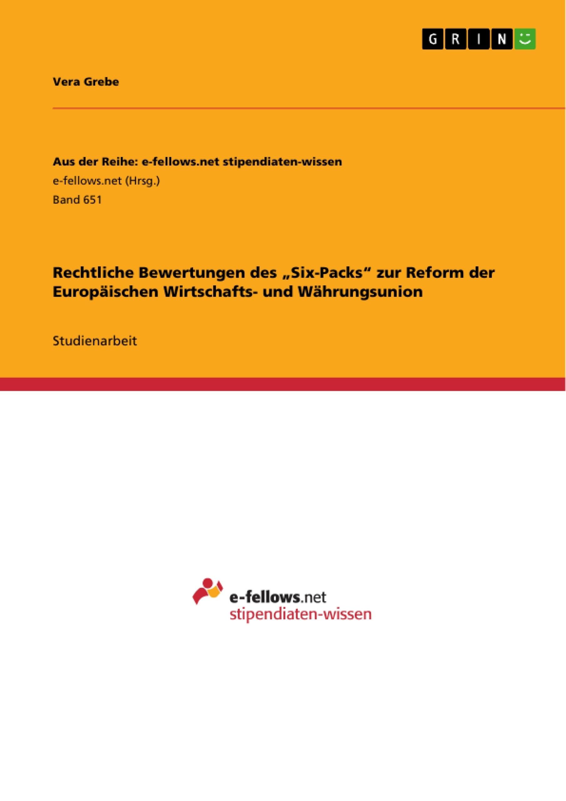 """Titel: Rechtliche Bewertungen des """"Six-Packs"""" zur Reform der Europäischen Wirtschafts- und Währungsunion"""